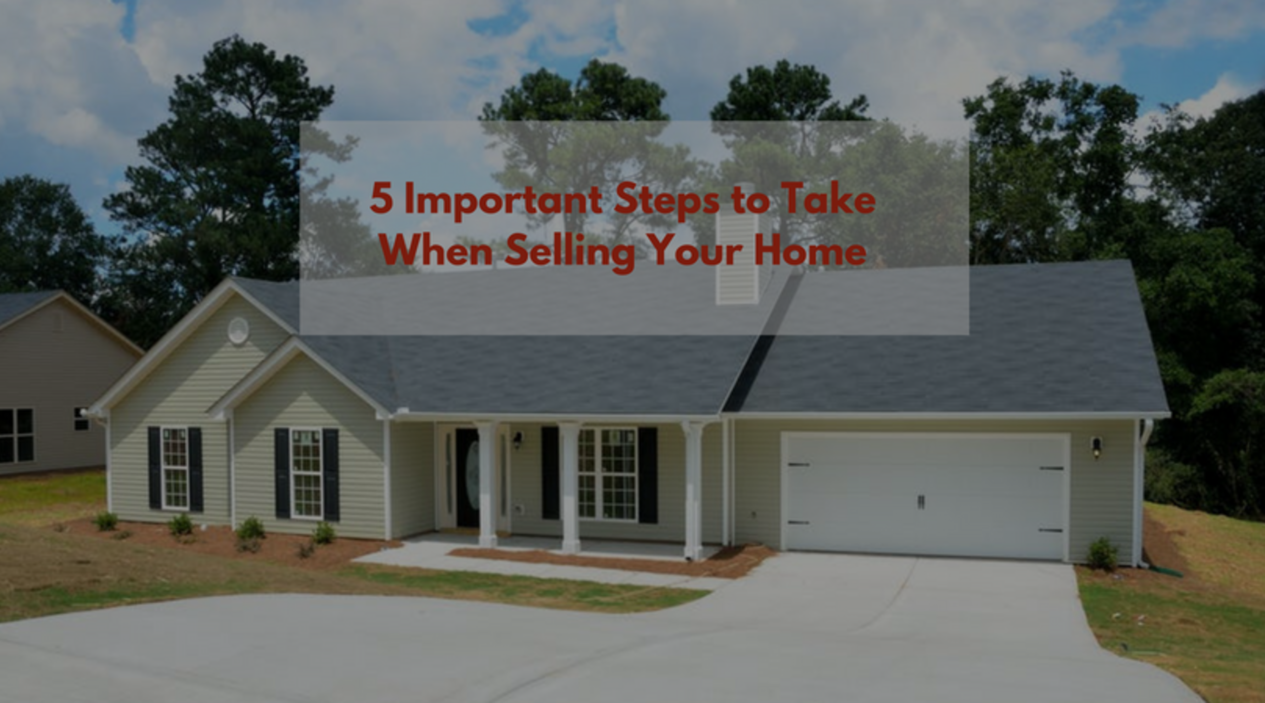 5 Important Steps to Take When Selling Your Home