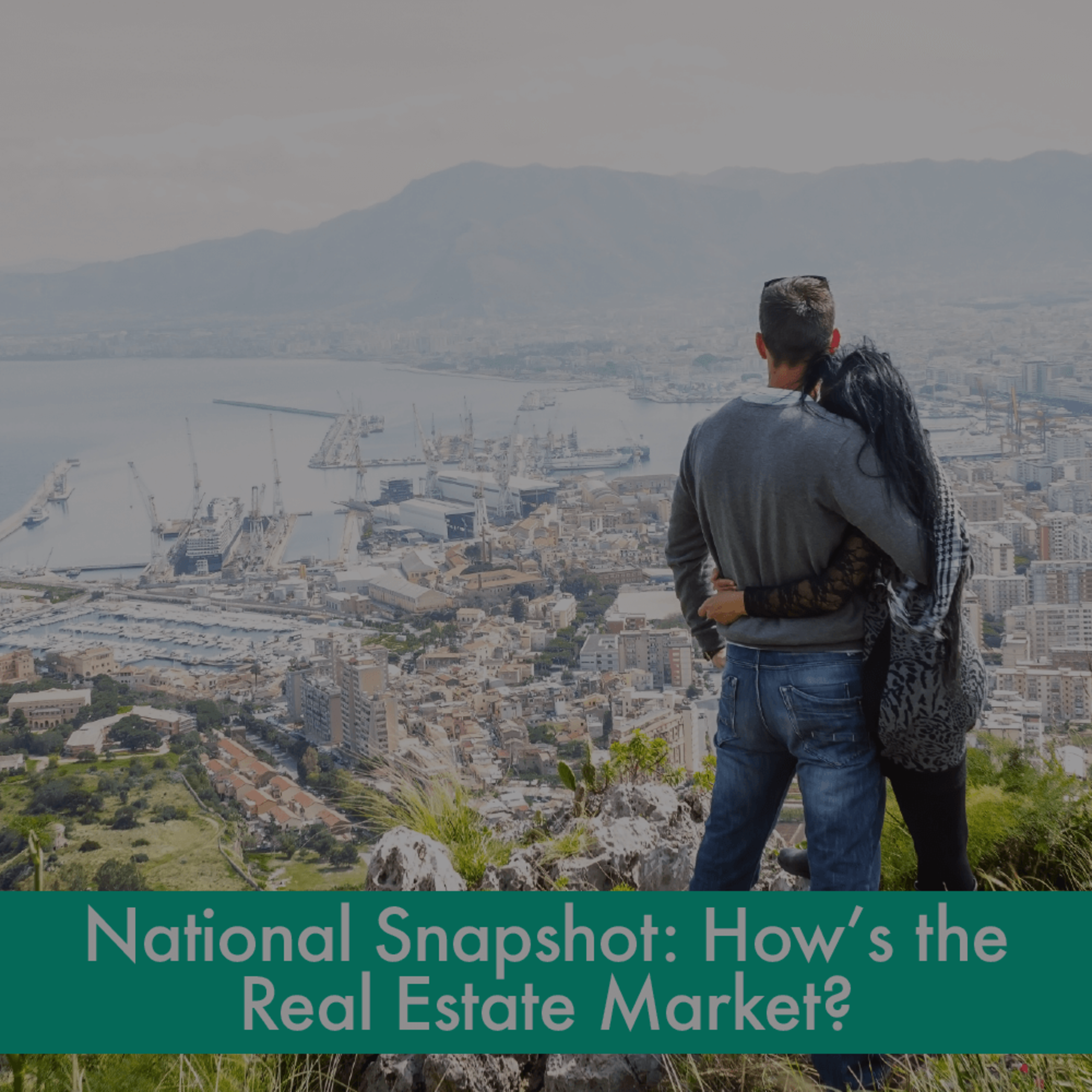 National Snapshot: What's Ahead for Real Estate