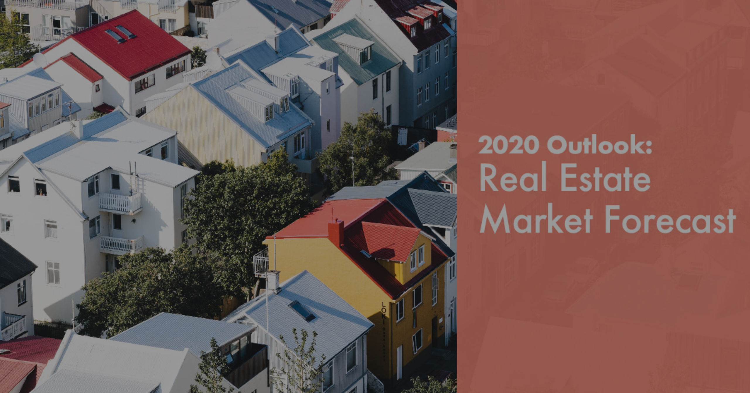 2020 Outlook: Real Estate Market Forecast