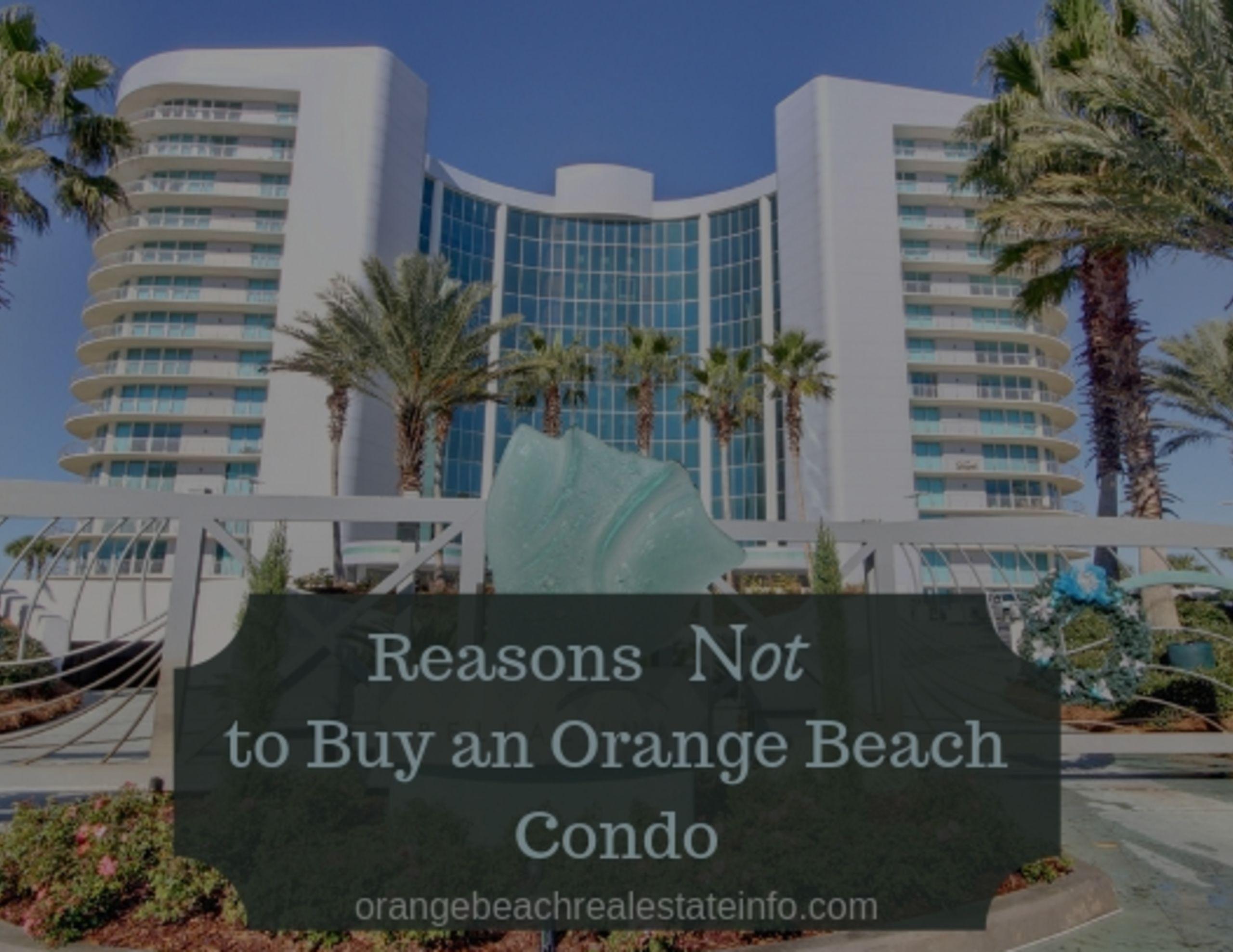 Reasons Not to Buy an Orange Beach Condo