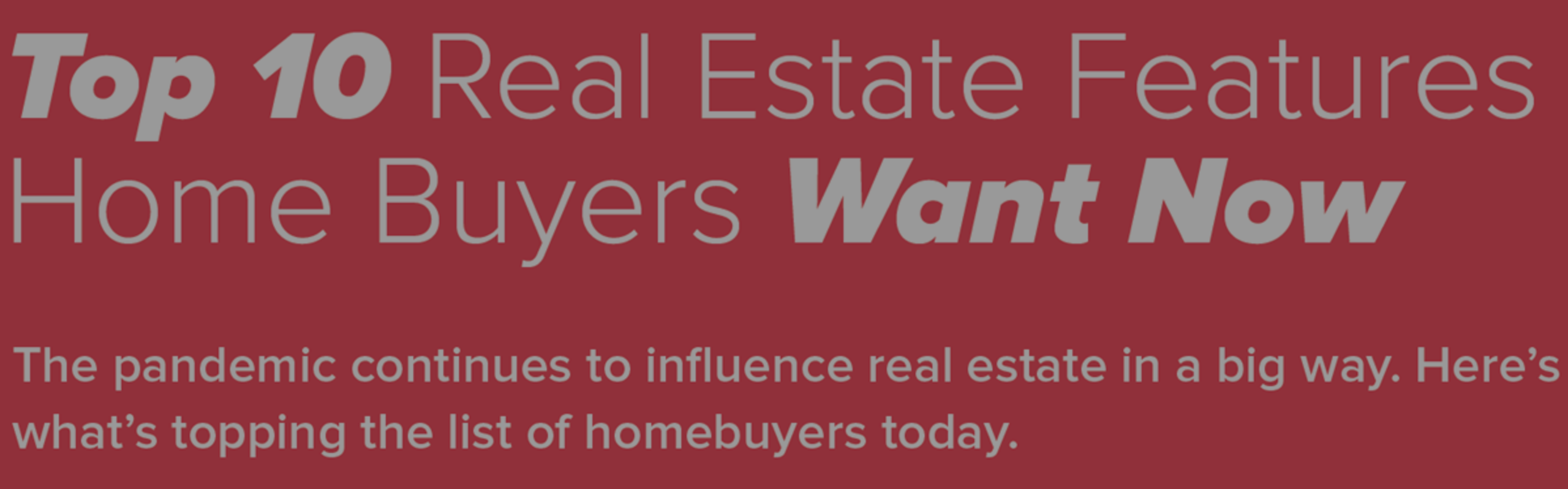 Top 10 Real Estate Features Home Buyers Want Now