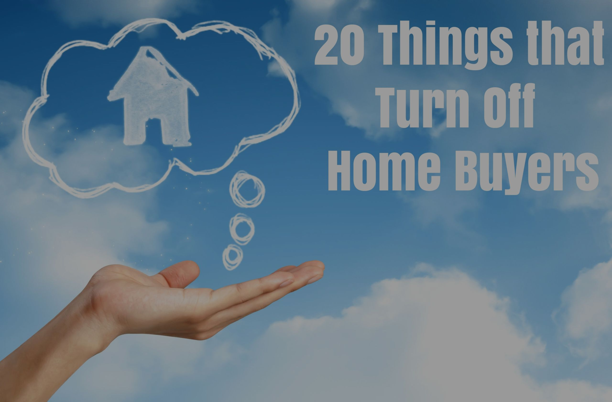 20 Things that Turn Off Home Buyers