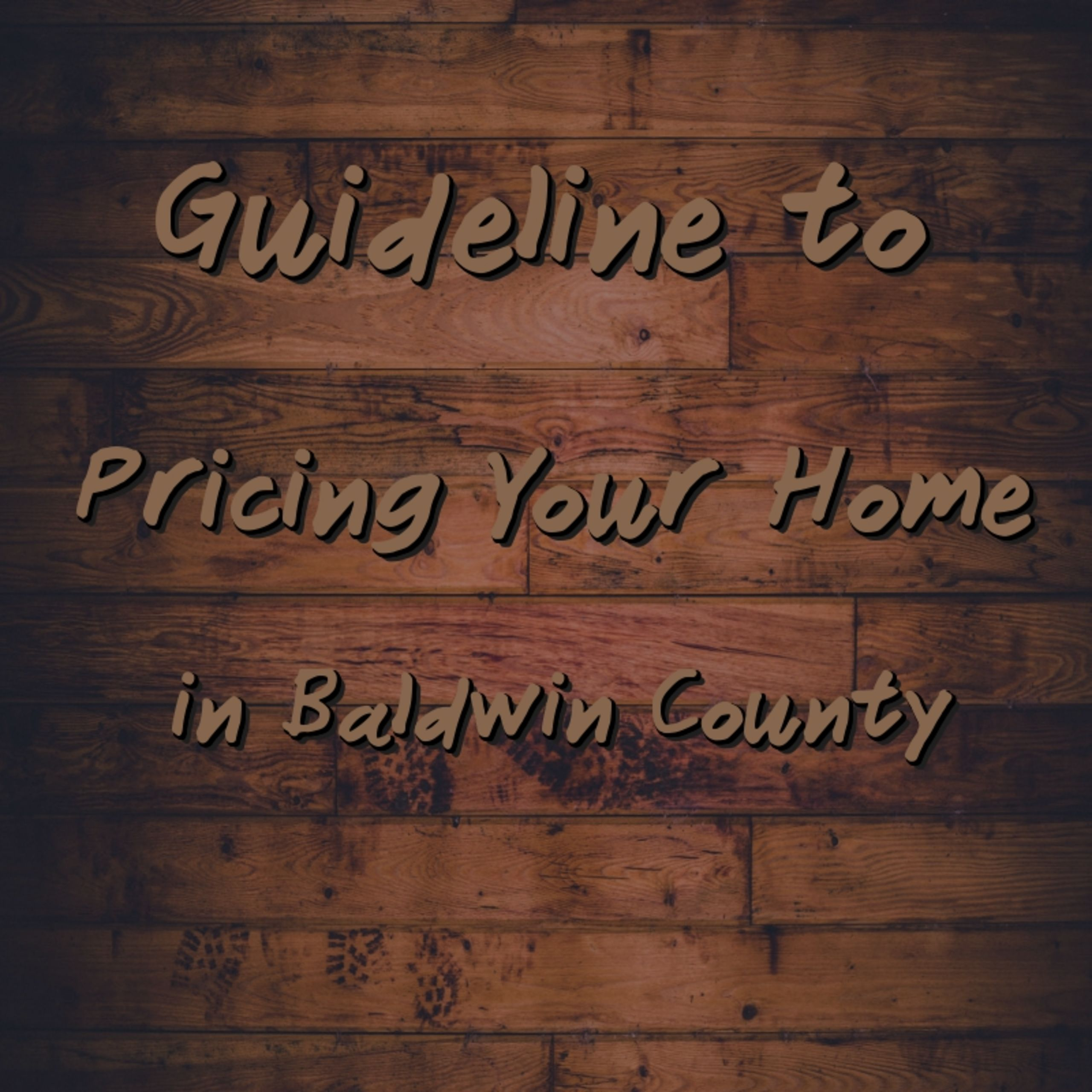 Guidelines for Pricing Your Home – Baldwin County