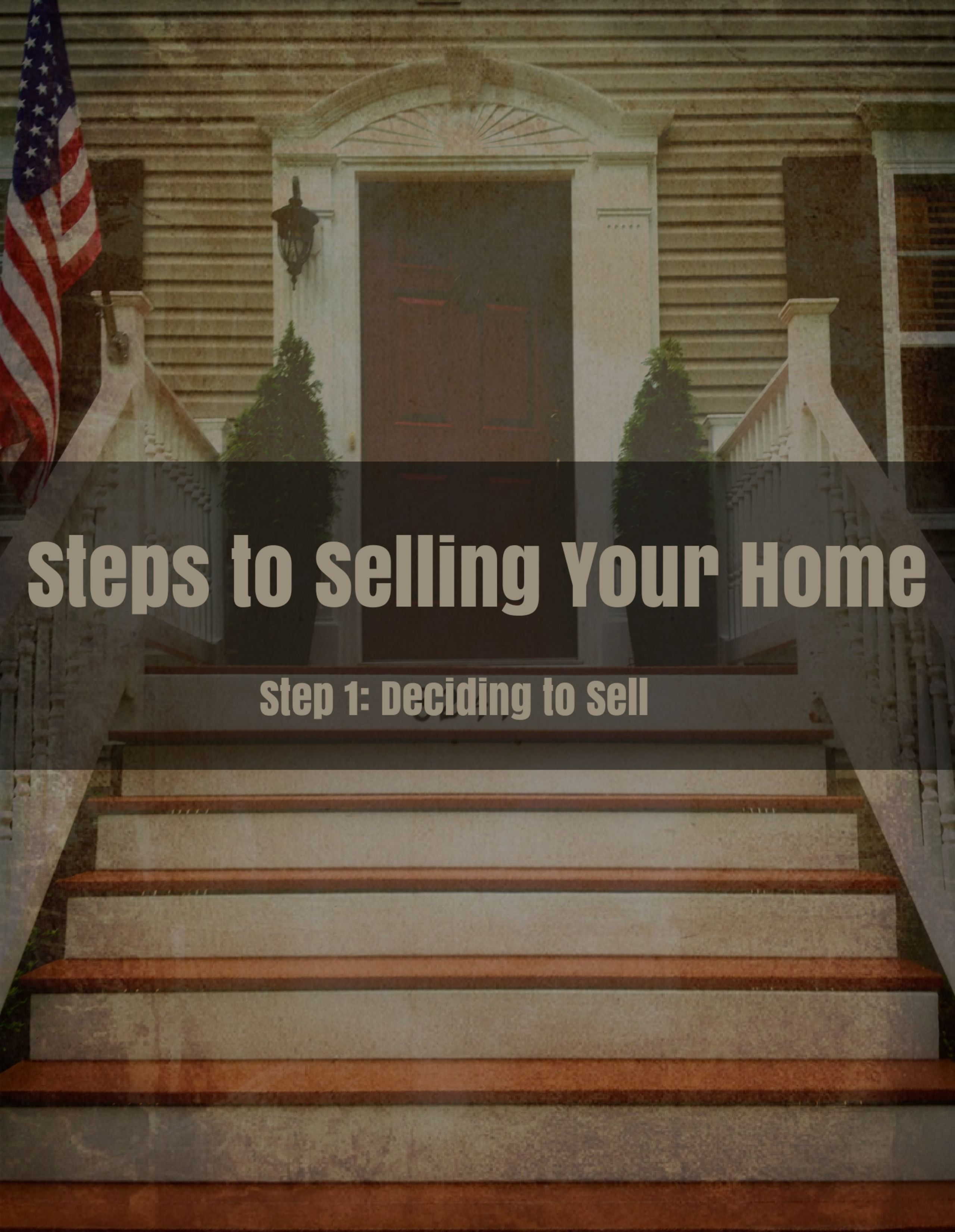 Step 1 – Deciding to Sell Your Home