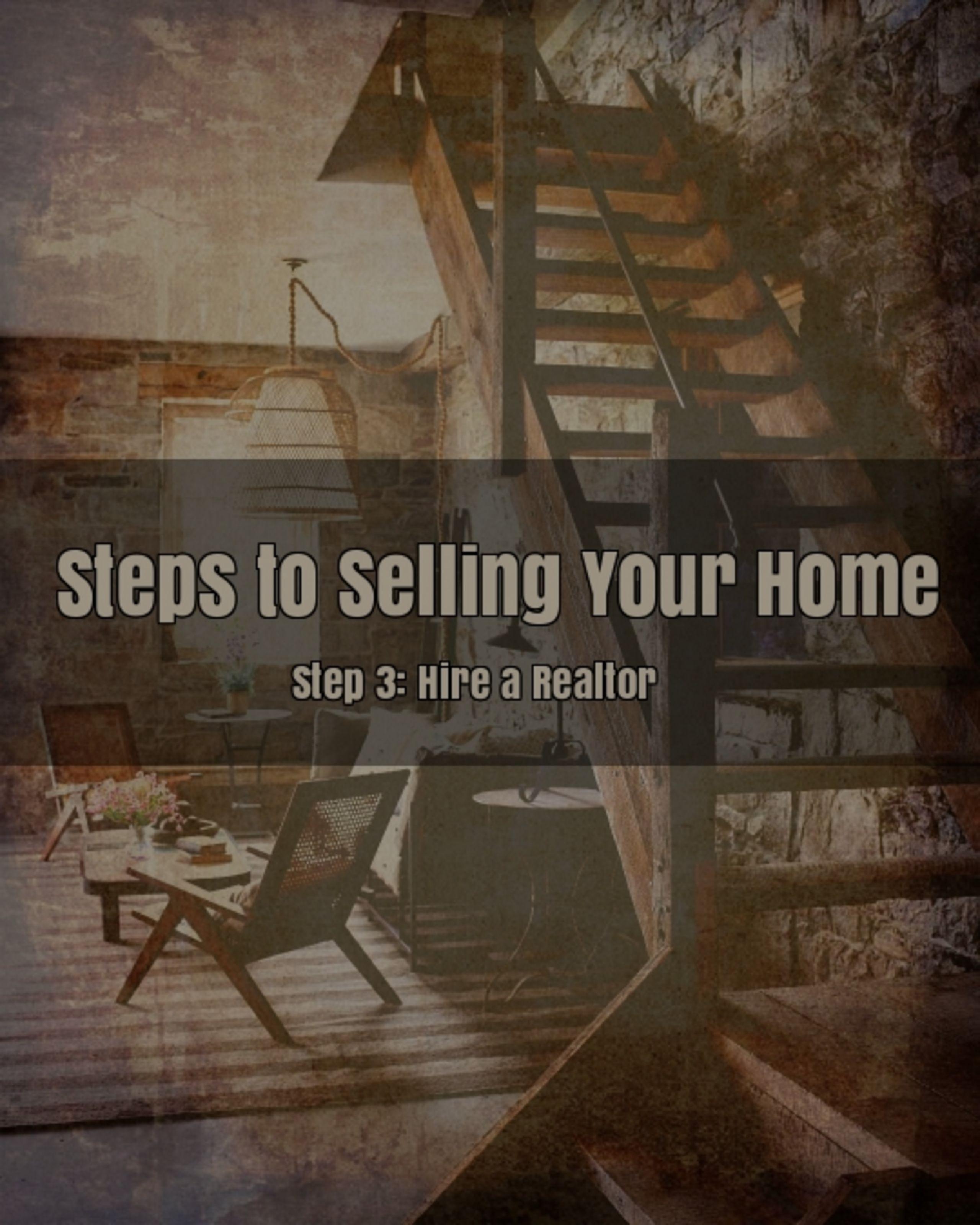 Step 3 – Hire a Realtor