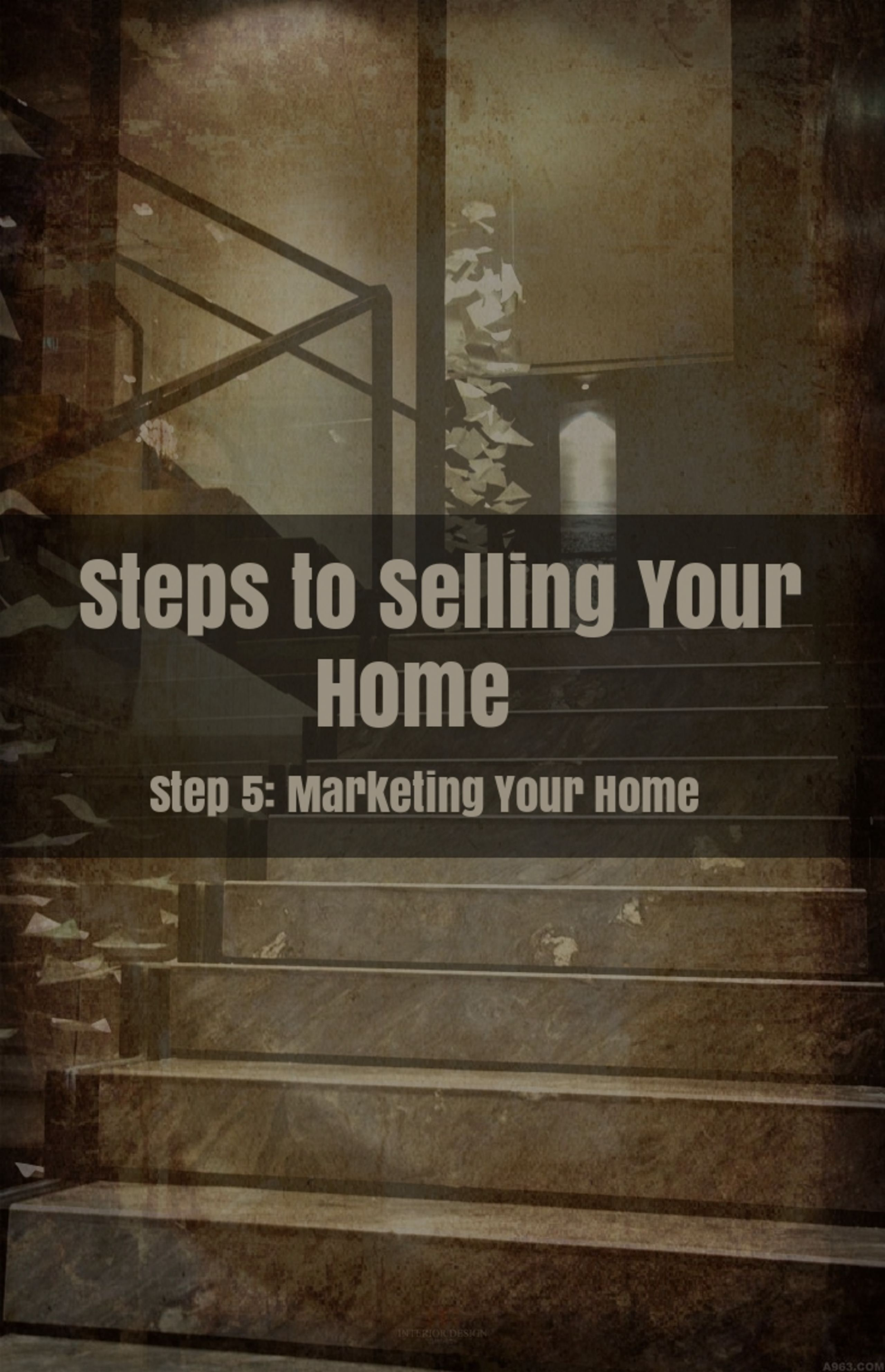 Step 5 – Marketing Your Home