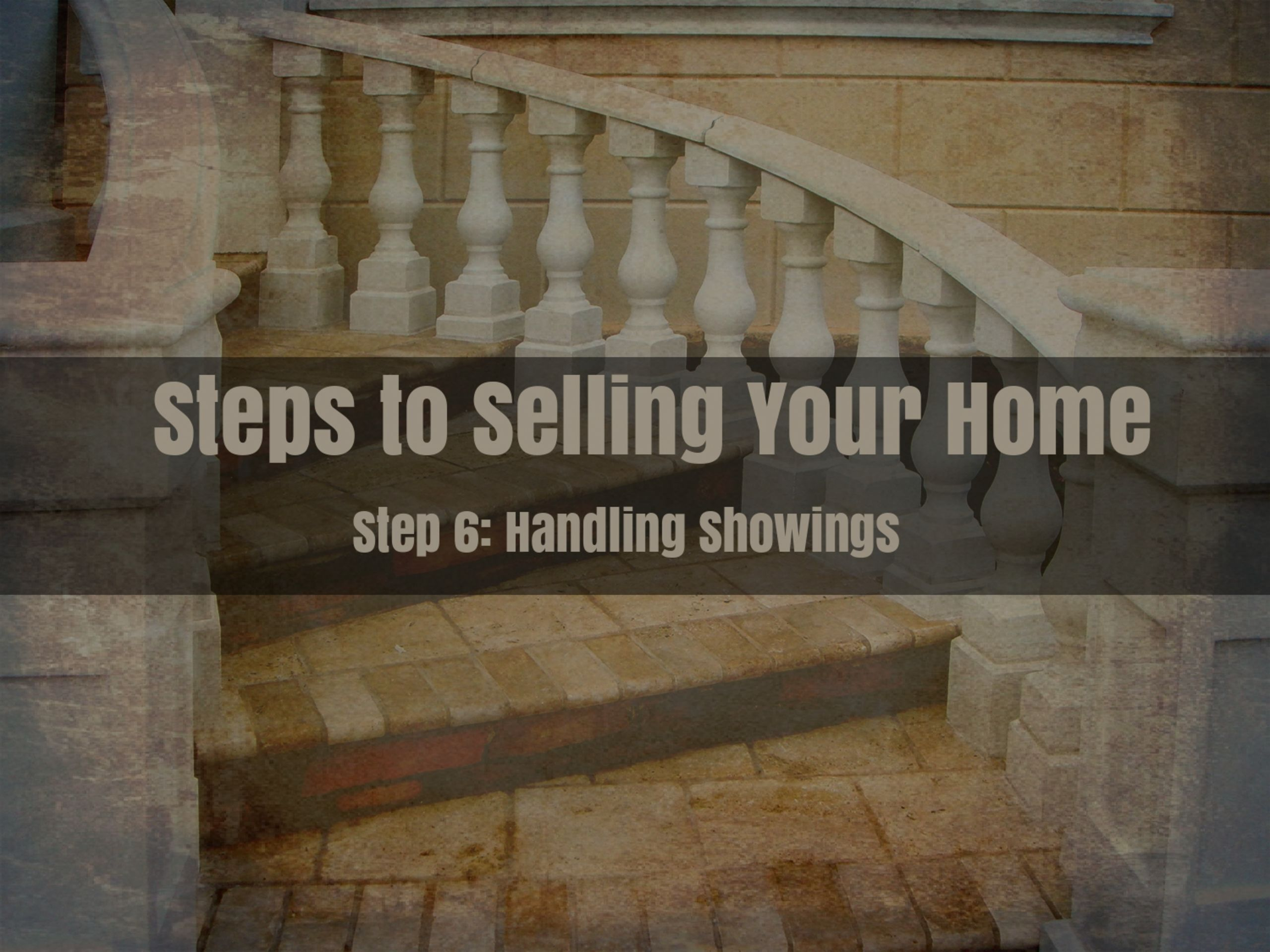 Step 6 – Handling Showings