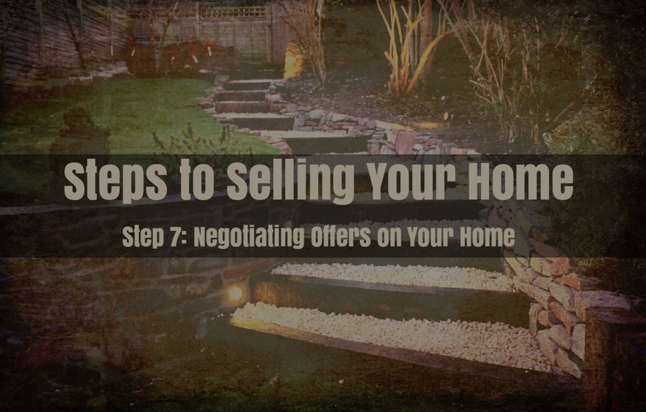 Step 7 – Negotiating Offers on Your Home