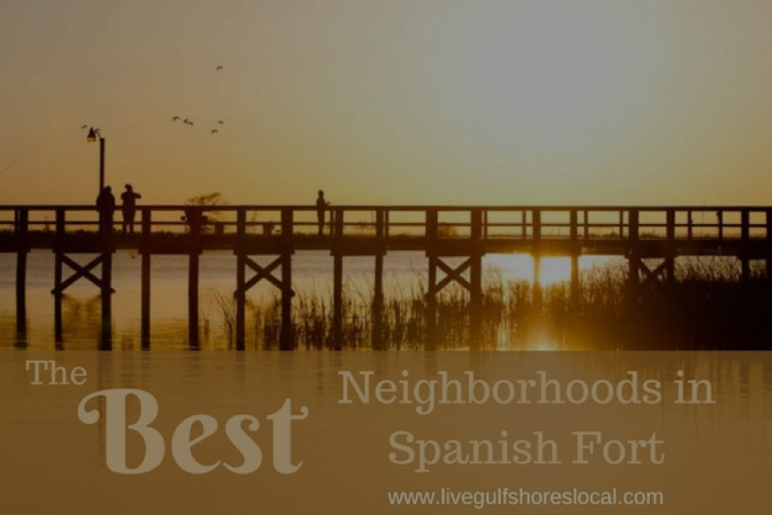 Best Neighborhoods in Spanish Fort – Winter 2017/2018