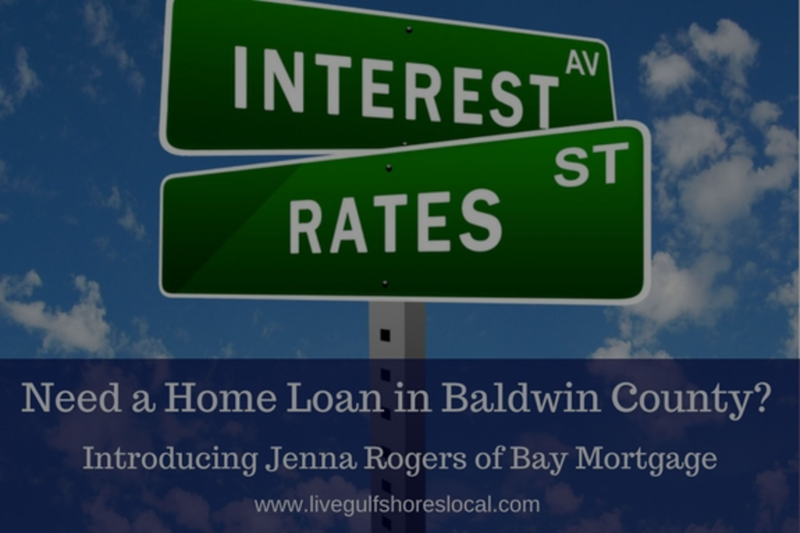Introducing Jenna Rogers of Bay Mortgage in Fairhope AL.