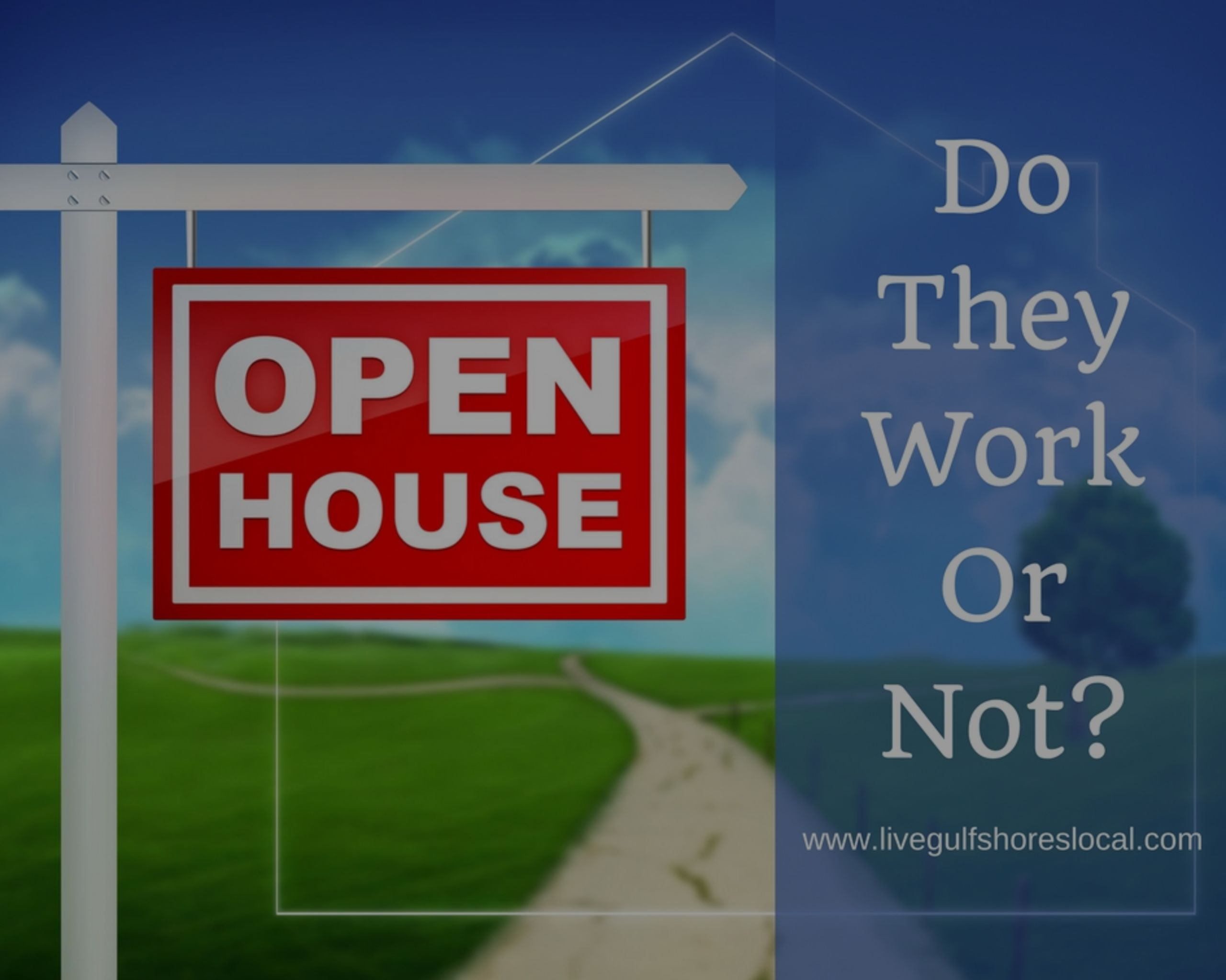 Open Houses – Do They Work or Not?