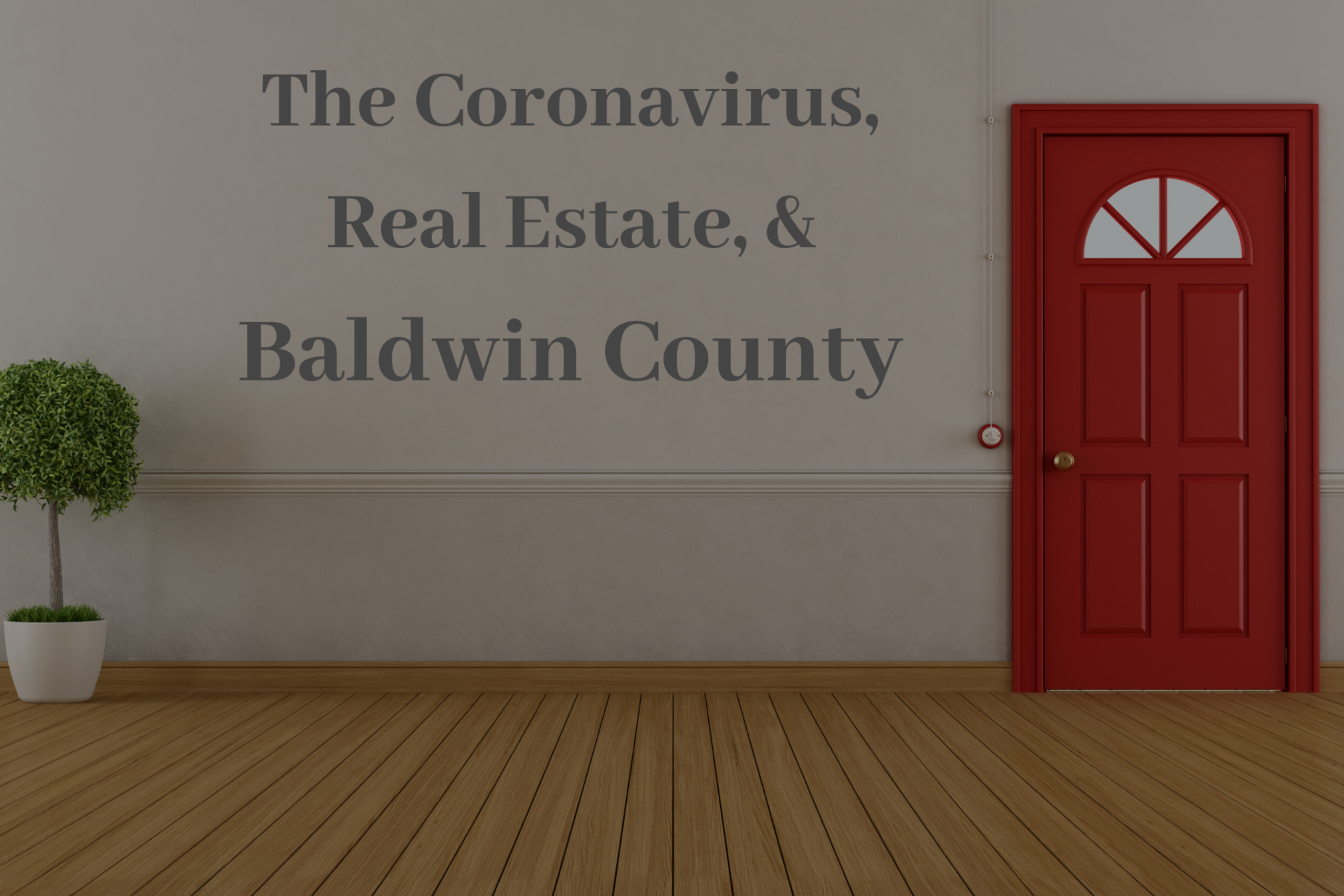 Coronavirus, Real Estate, and Baldwin County