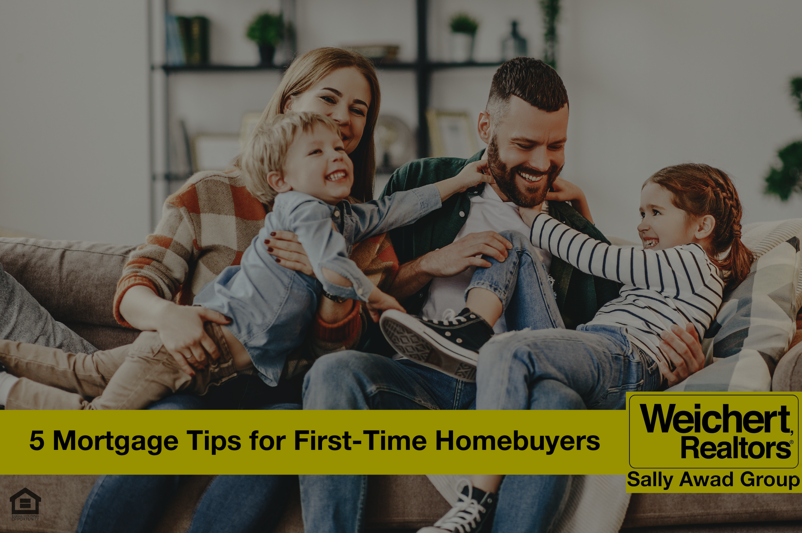 5 Mortgage Tips for First-Time Home Buyers