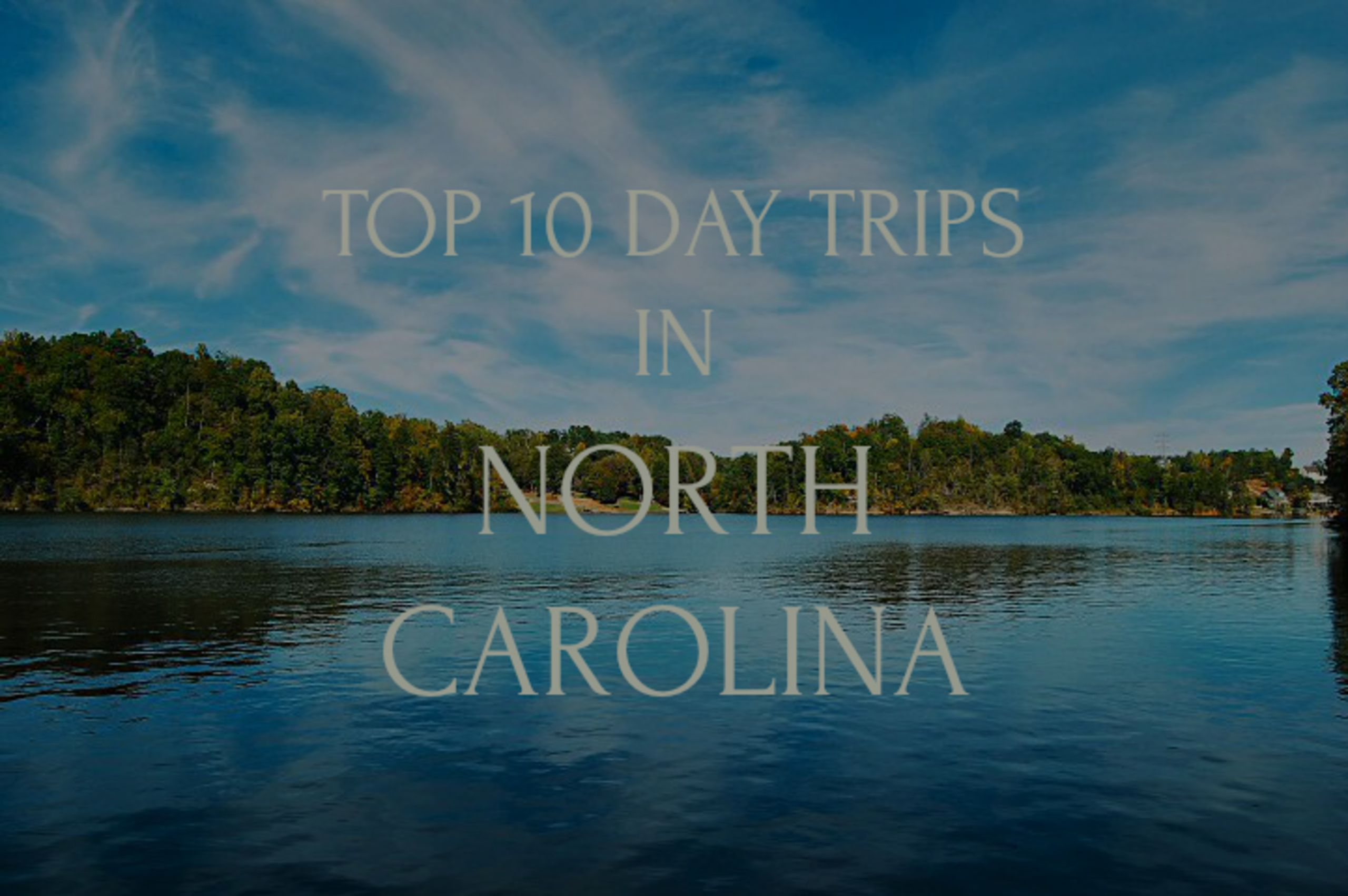 Take a Day Trip in NC