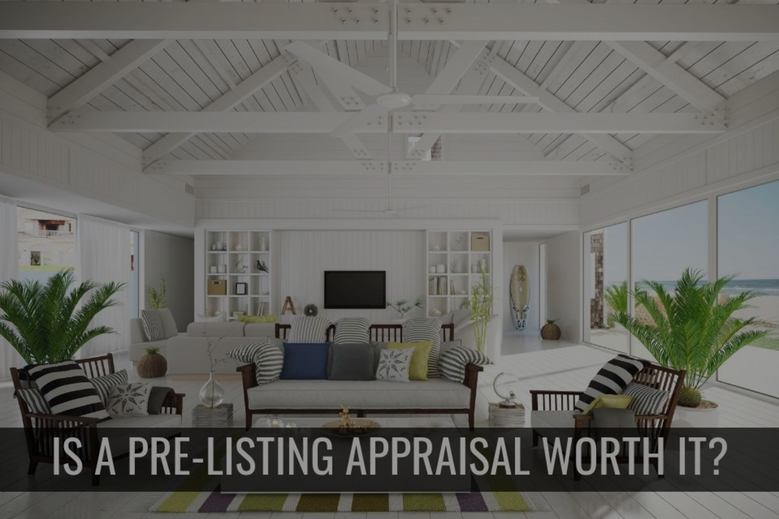 Should You Get an Appraisal Before Listing Your Home For Sale?