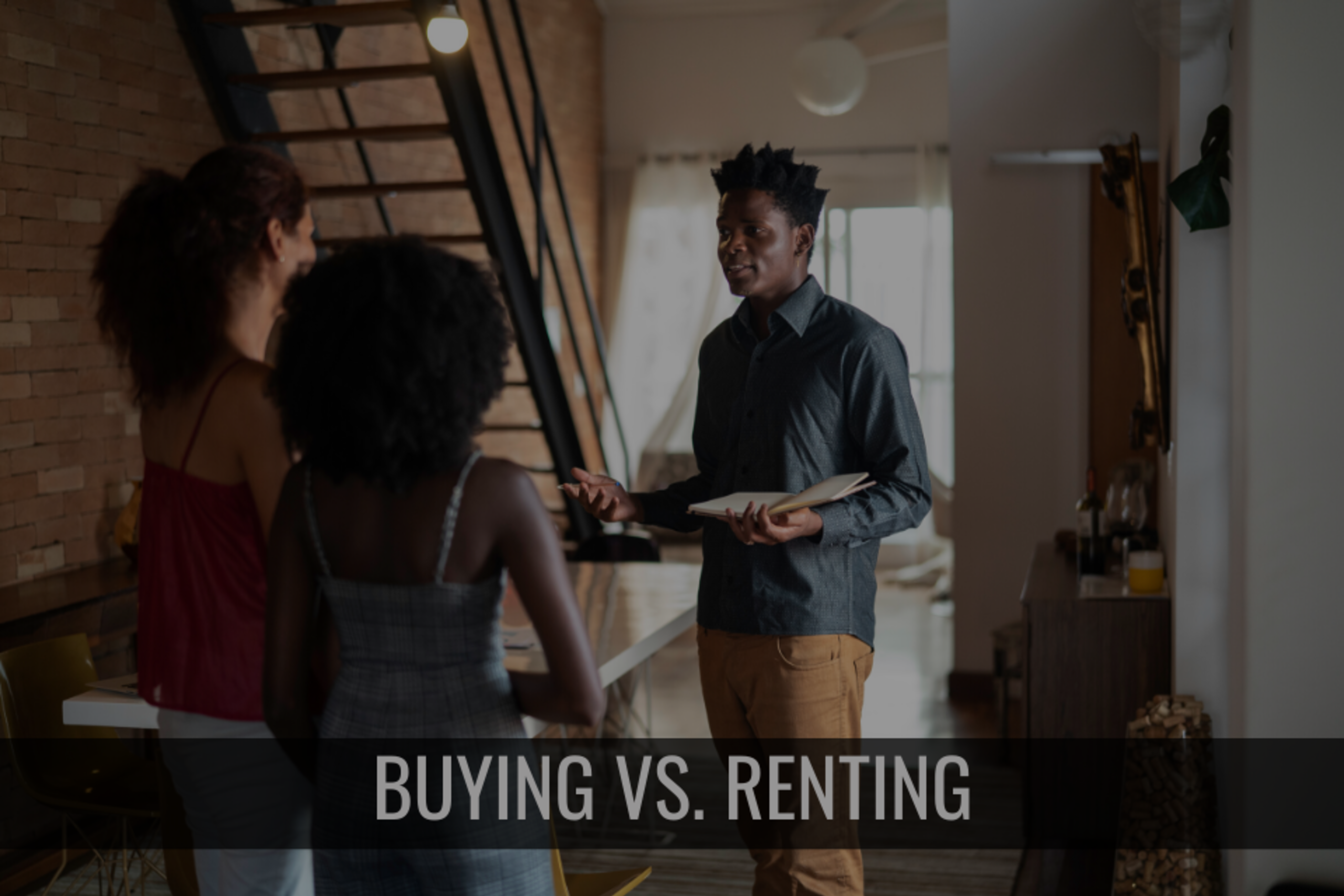 Buying vs Renting? What is Better ForYou?