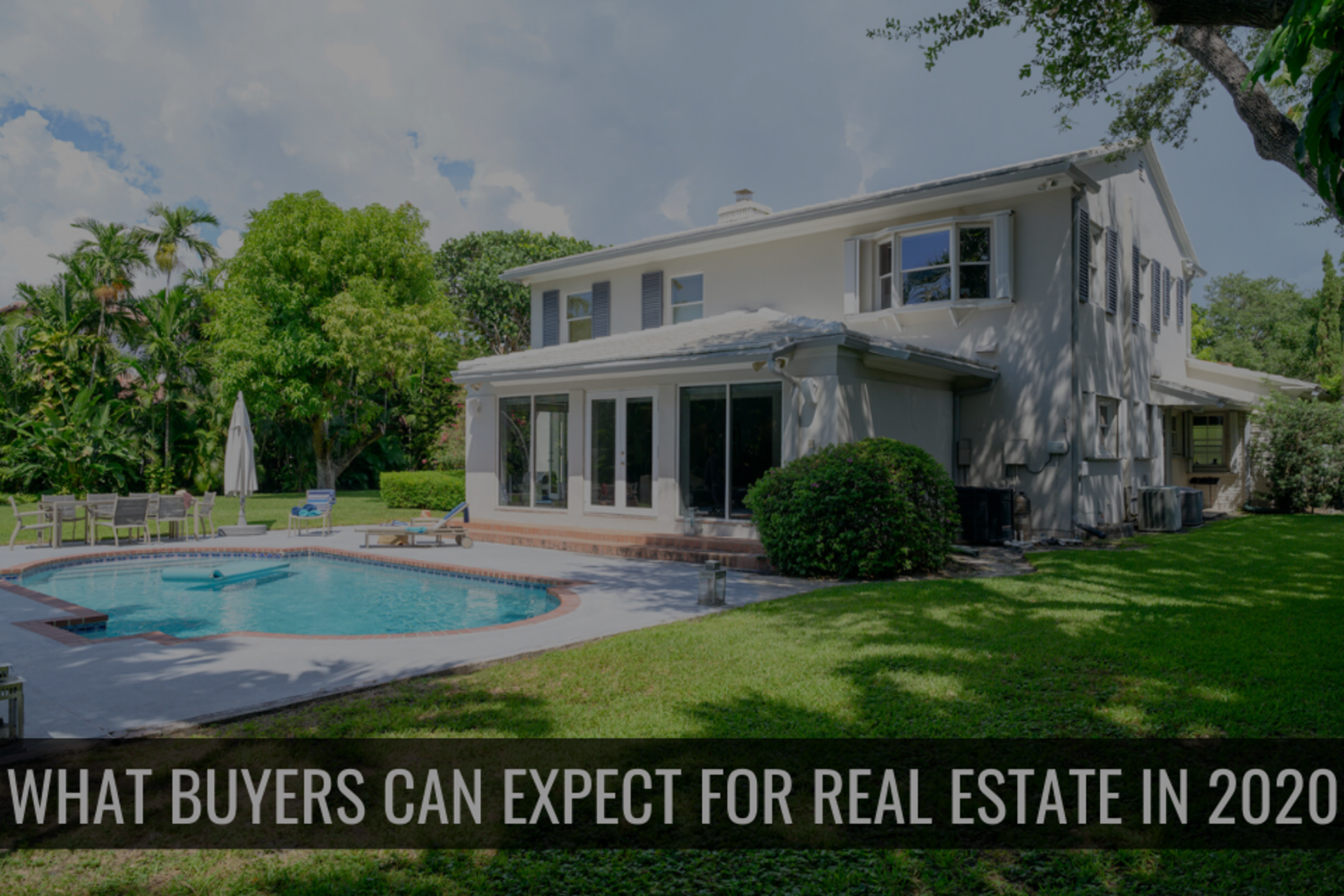What Buyers Can Expect For Real Estate in 2020