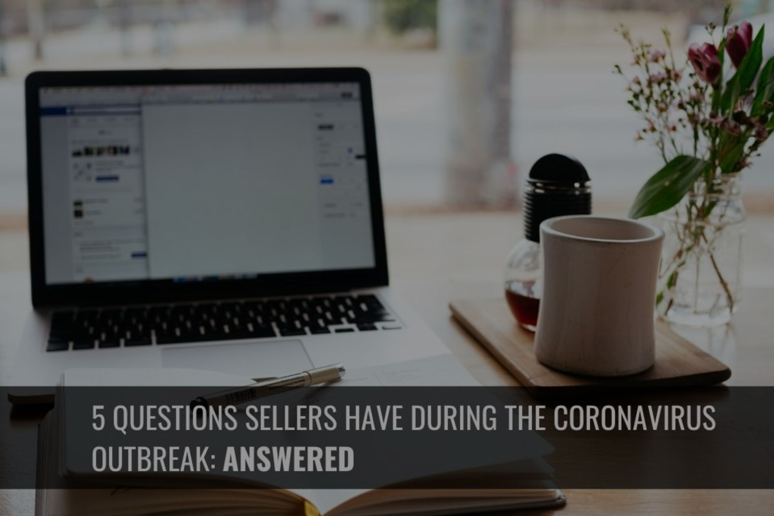 Selling During Coronavirus Questions: ANSWERED