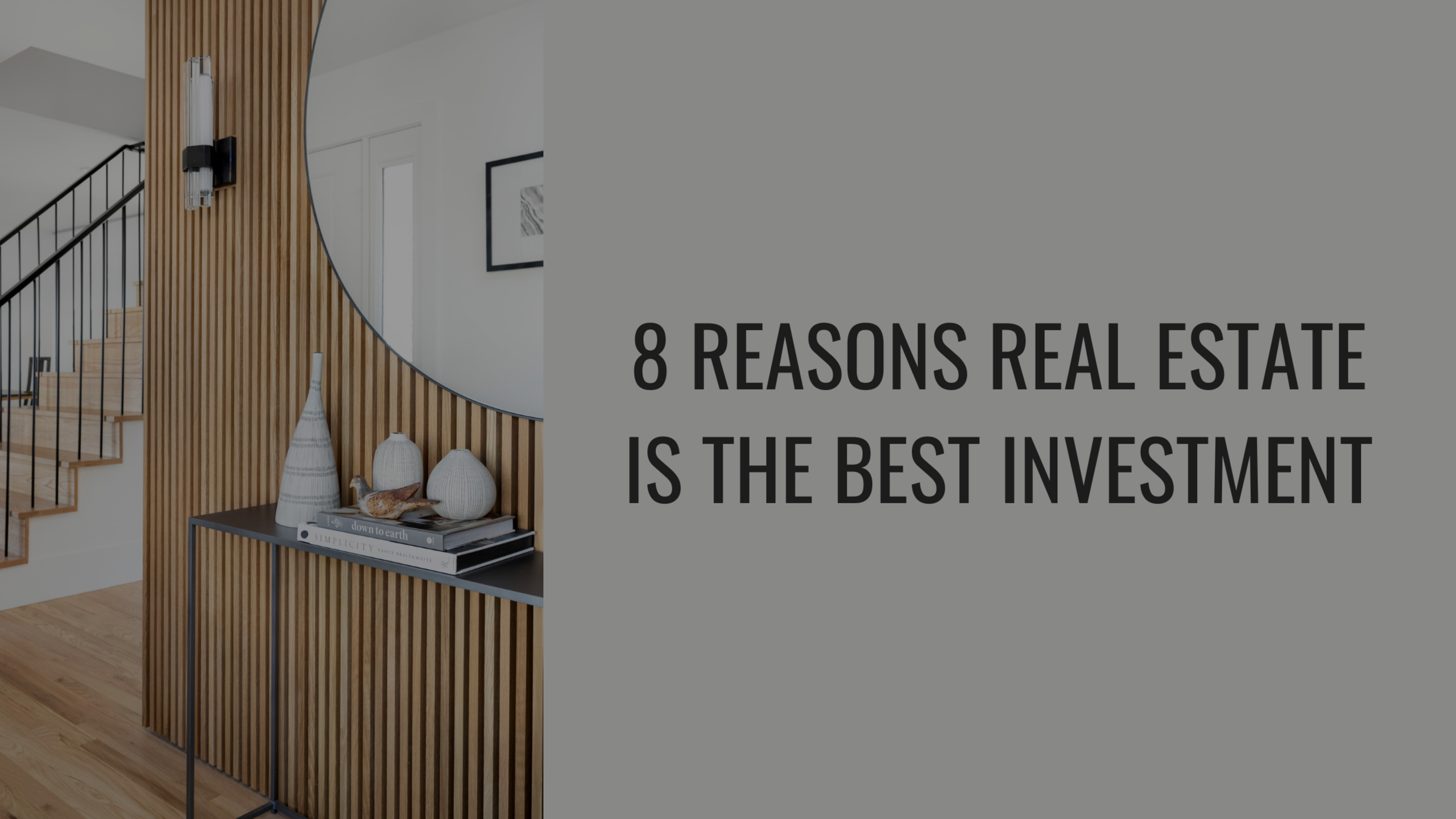 8 Reasons Why Real Estate is the Best Investment