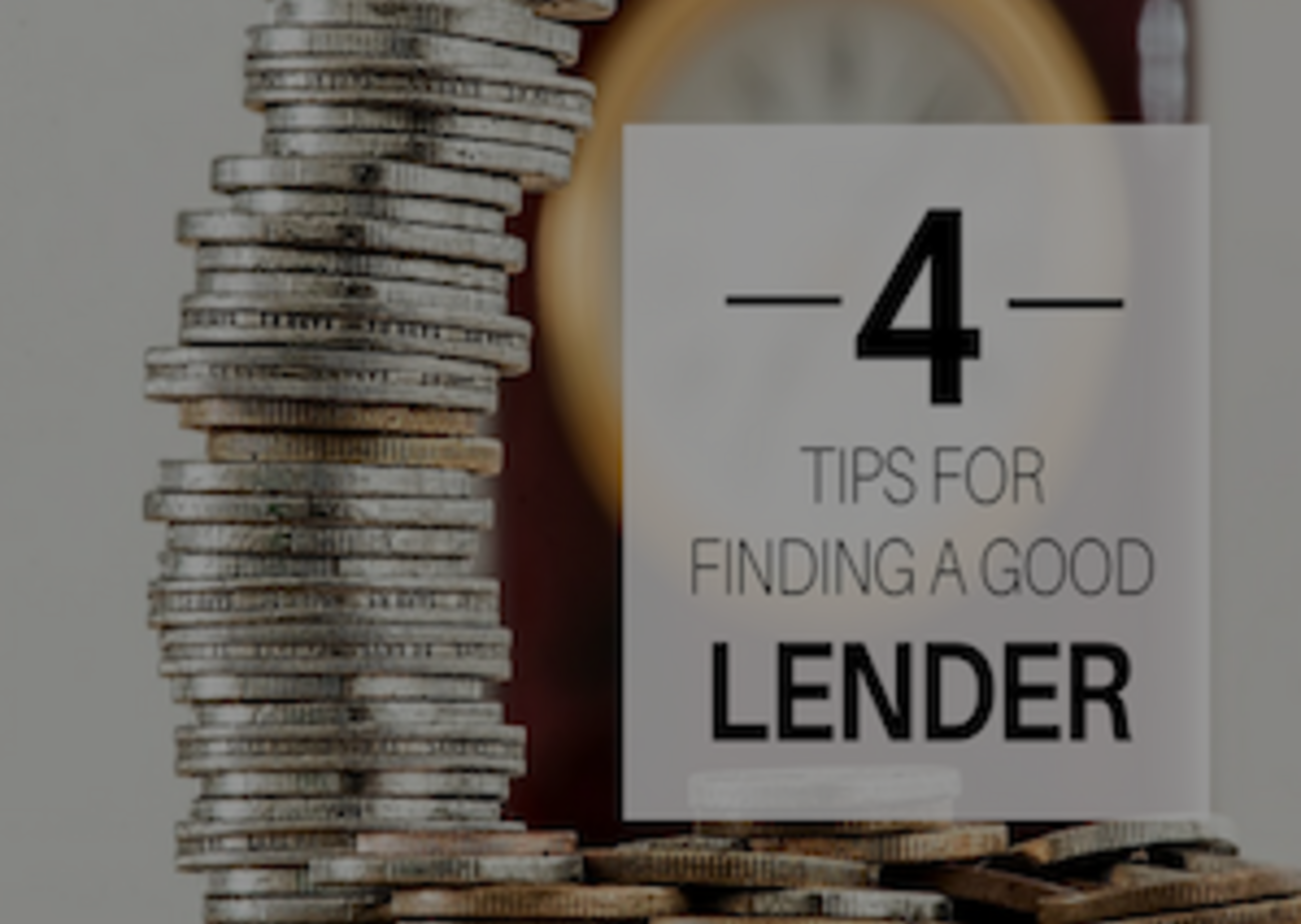 4 Tips for Finding a Great Mortgage Lender
