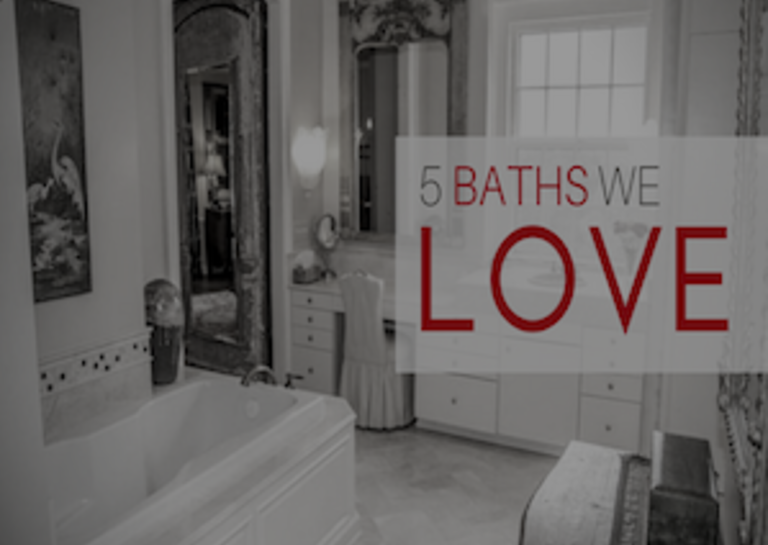 5 BATHROOMS WE LOVE | Loudoun & Beyond