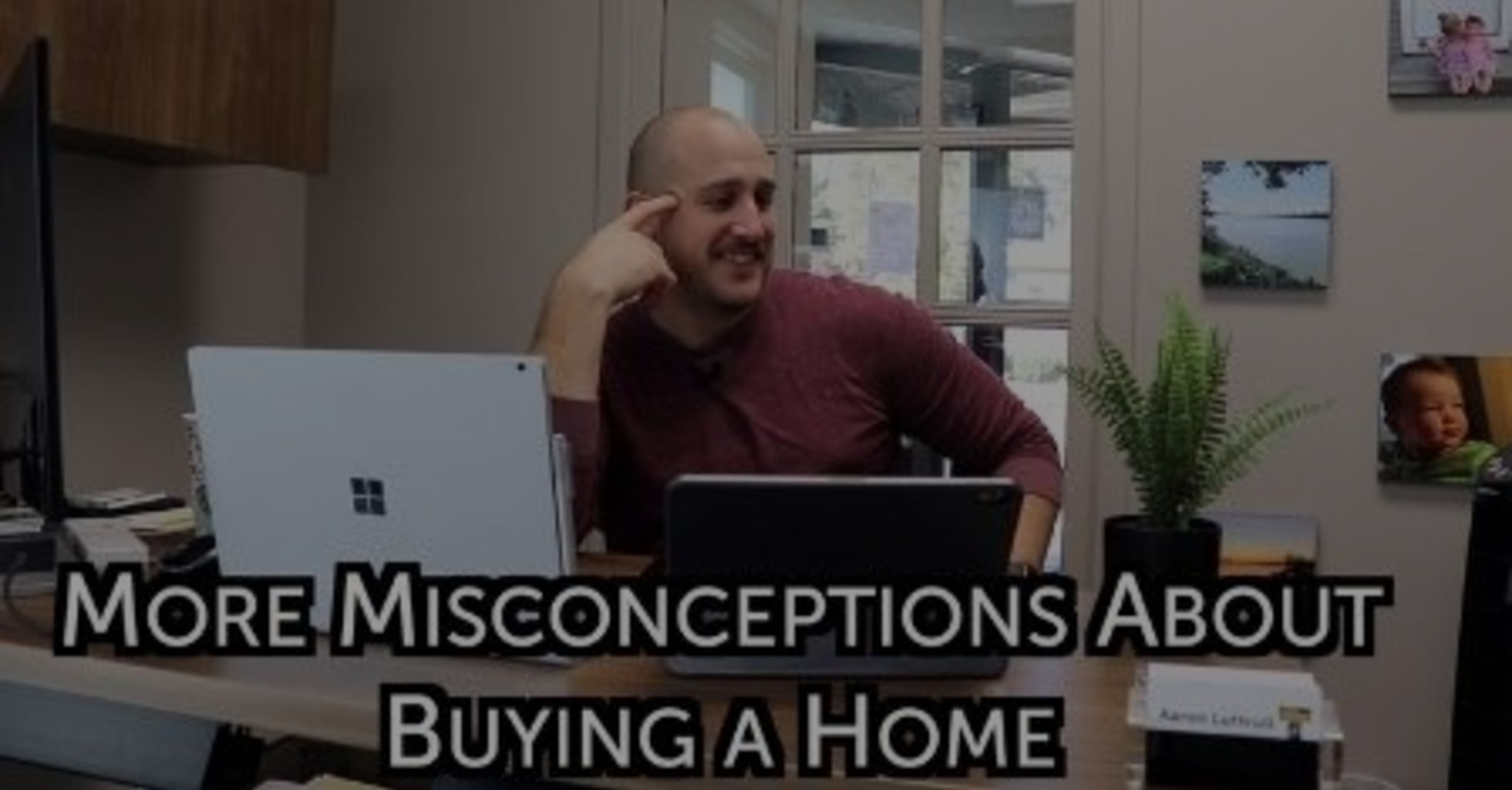More Misconceptions About Buying a Home