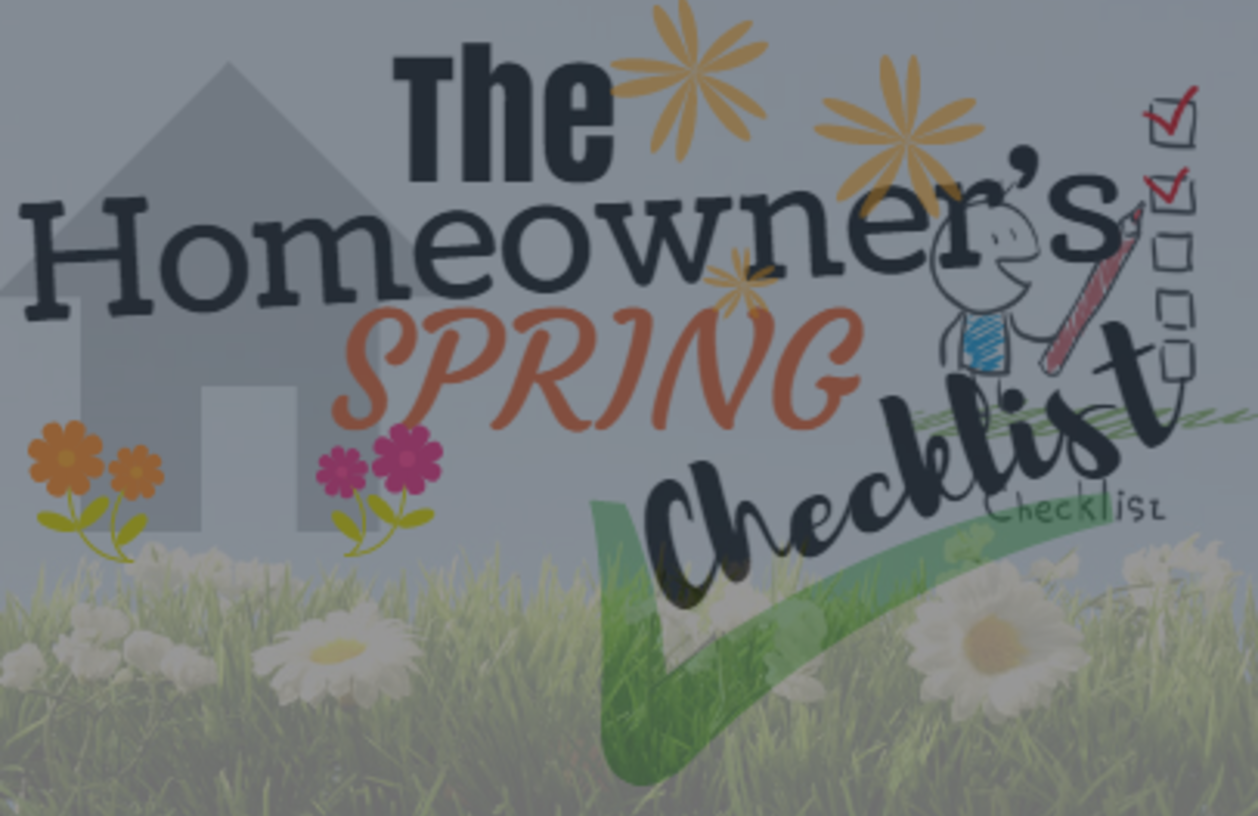 The Homeowner's Spring Checklist