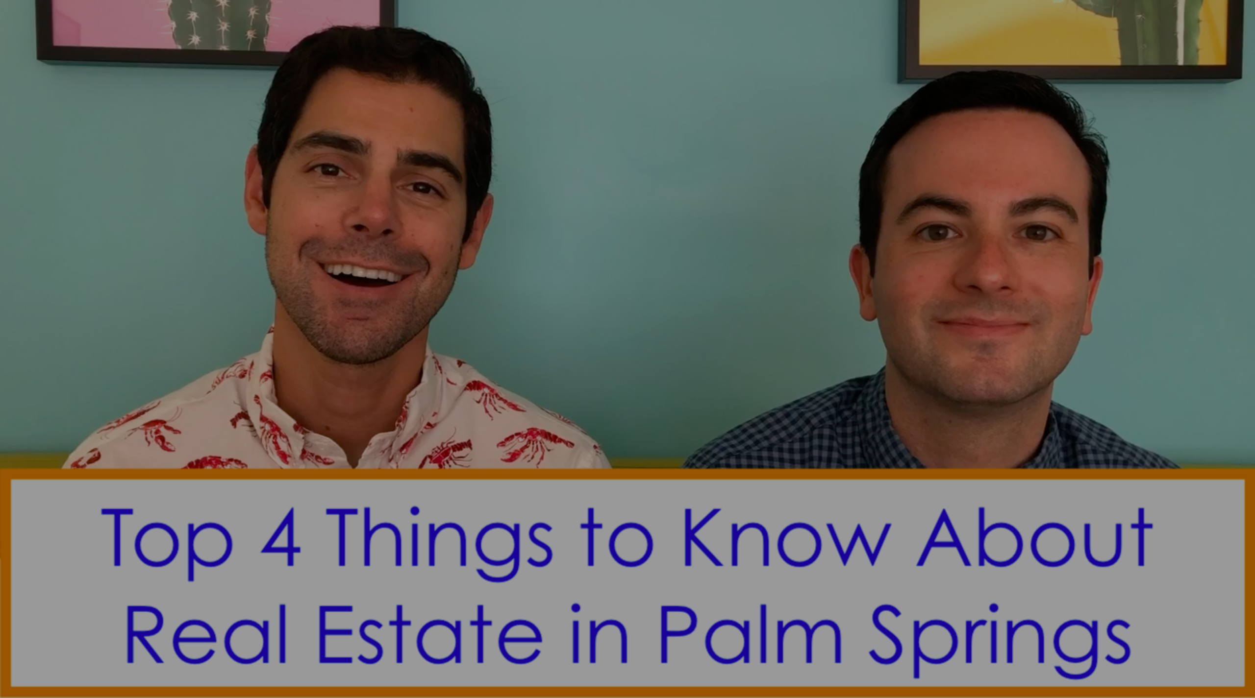 Top Four Things To Know When Buying A Home In Palm Springs