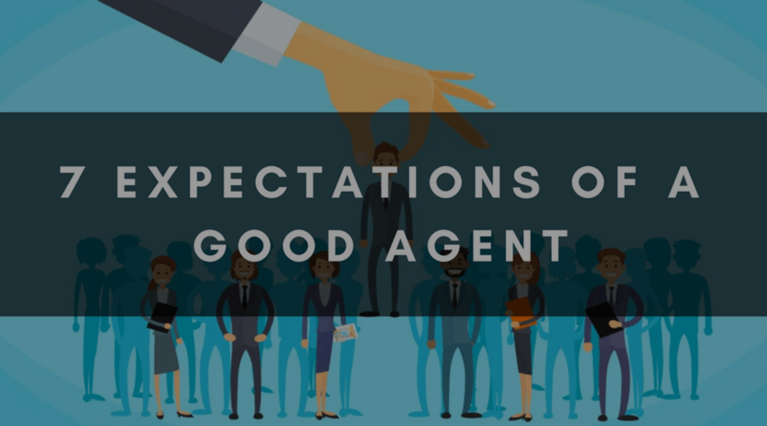 7 EXPECTATIONS OF A GOOD AGENT