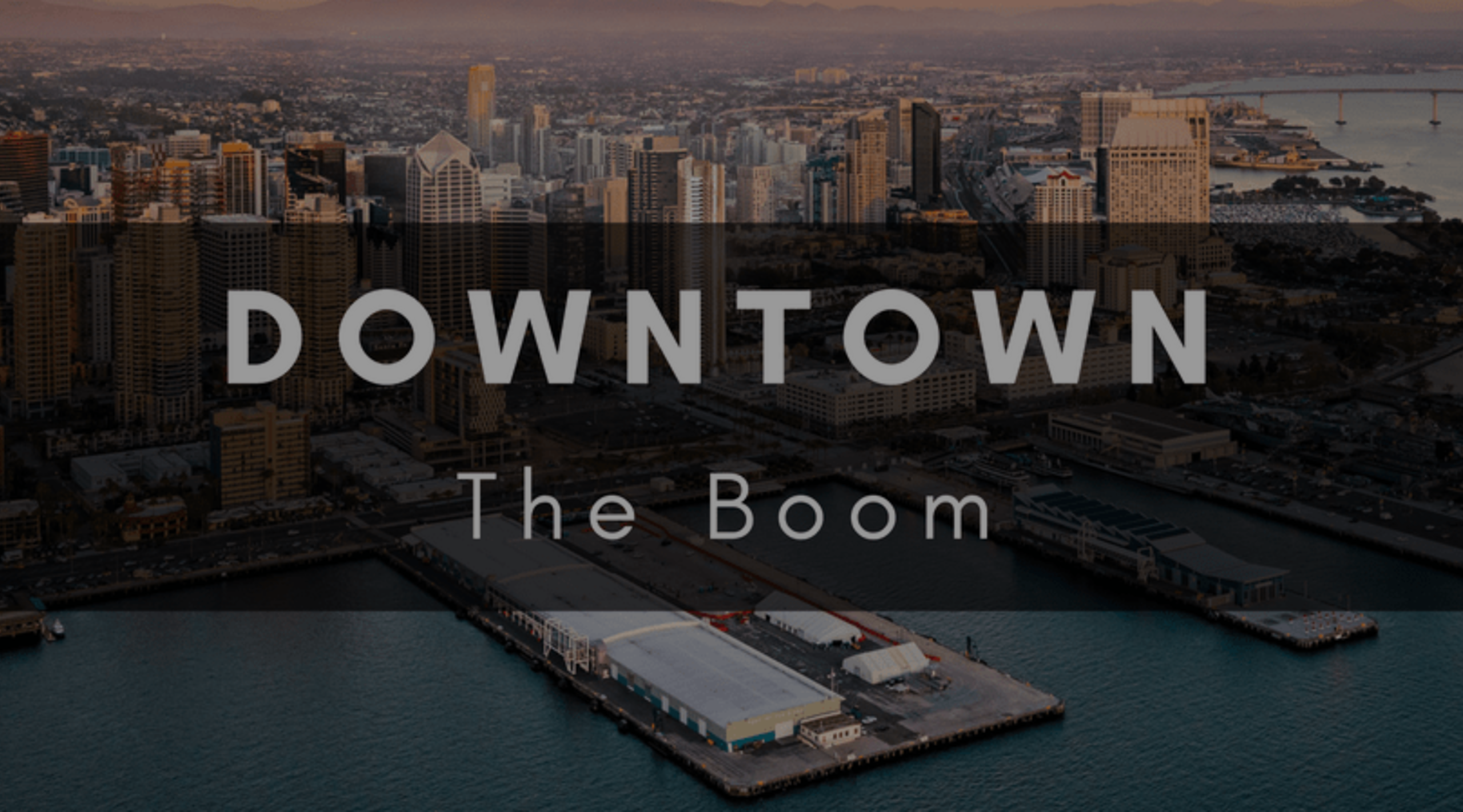DOWNTOWN SAN DIEGO | THE BOOM
