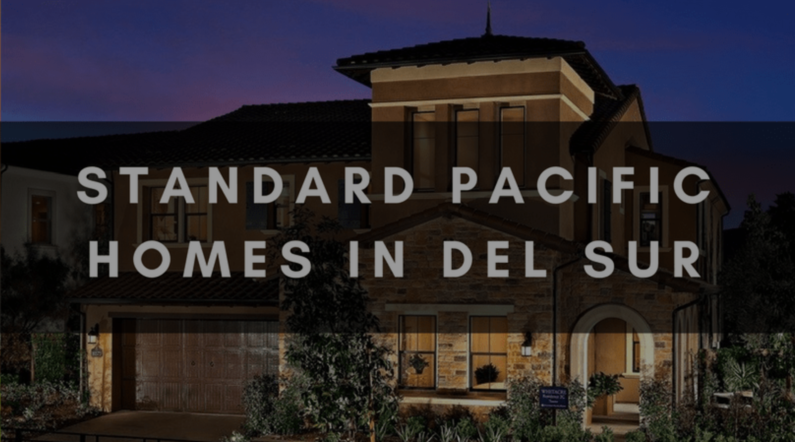 STANDARD PACIFIC HOMES IN DEL SUR