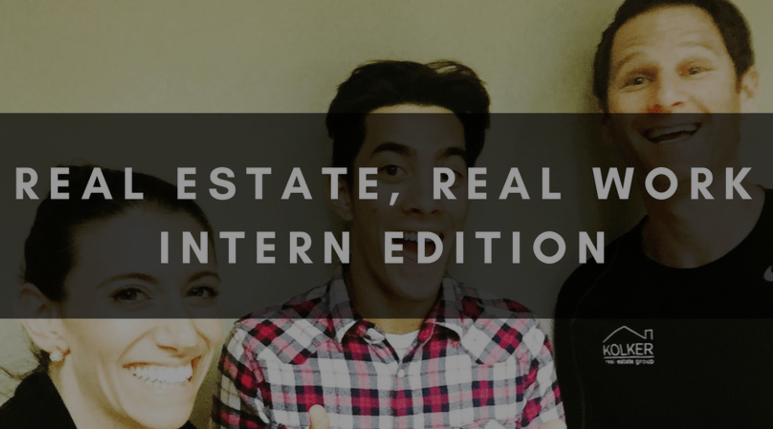 REAL ESTATE, REAL WORK | INTERN EDITION