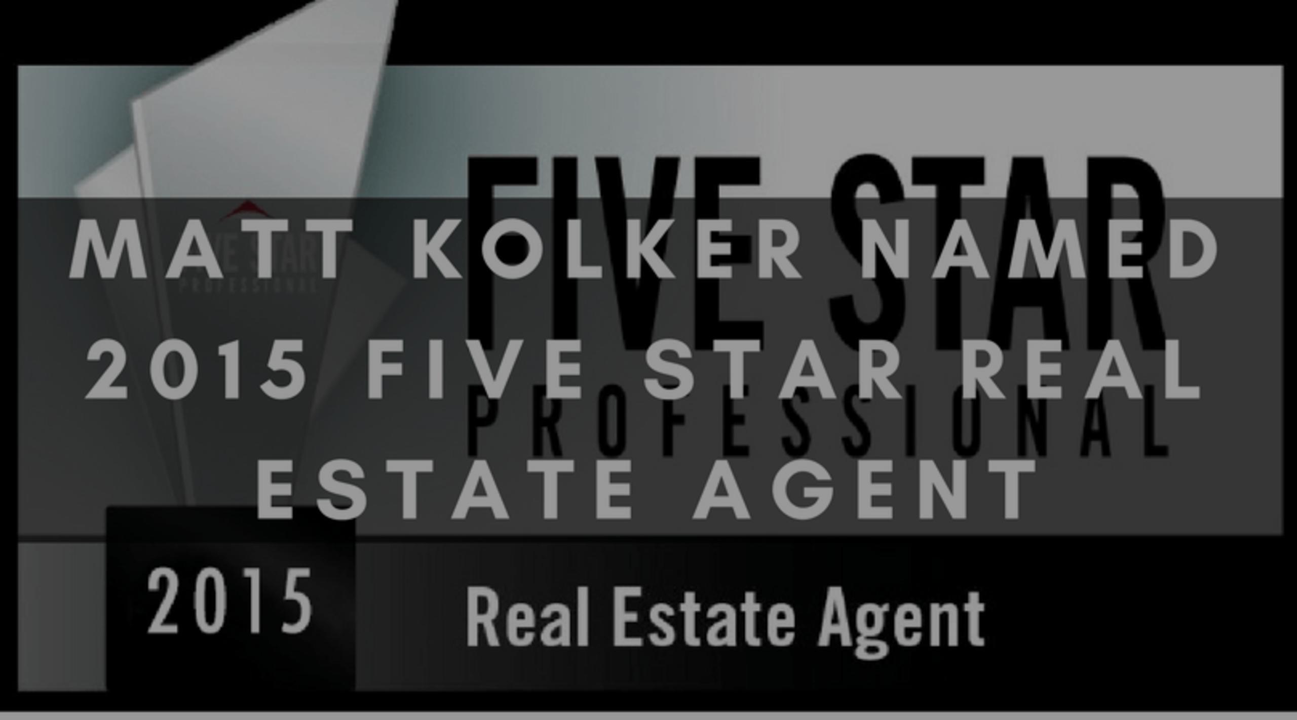 MATT KOLKER NAMED 2015 FIVE STAR REAL ESTATE AGENT