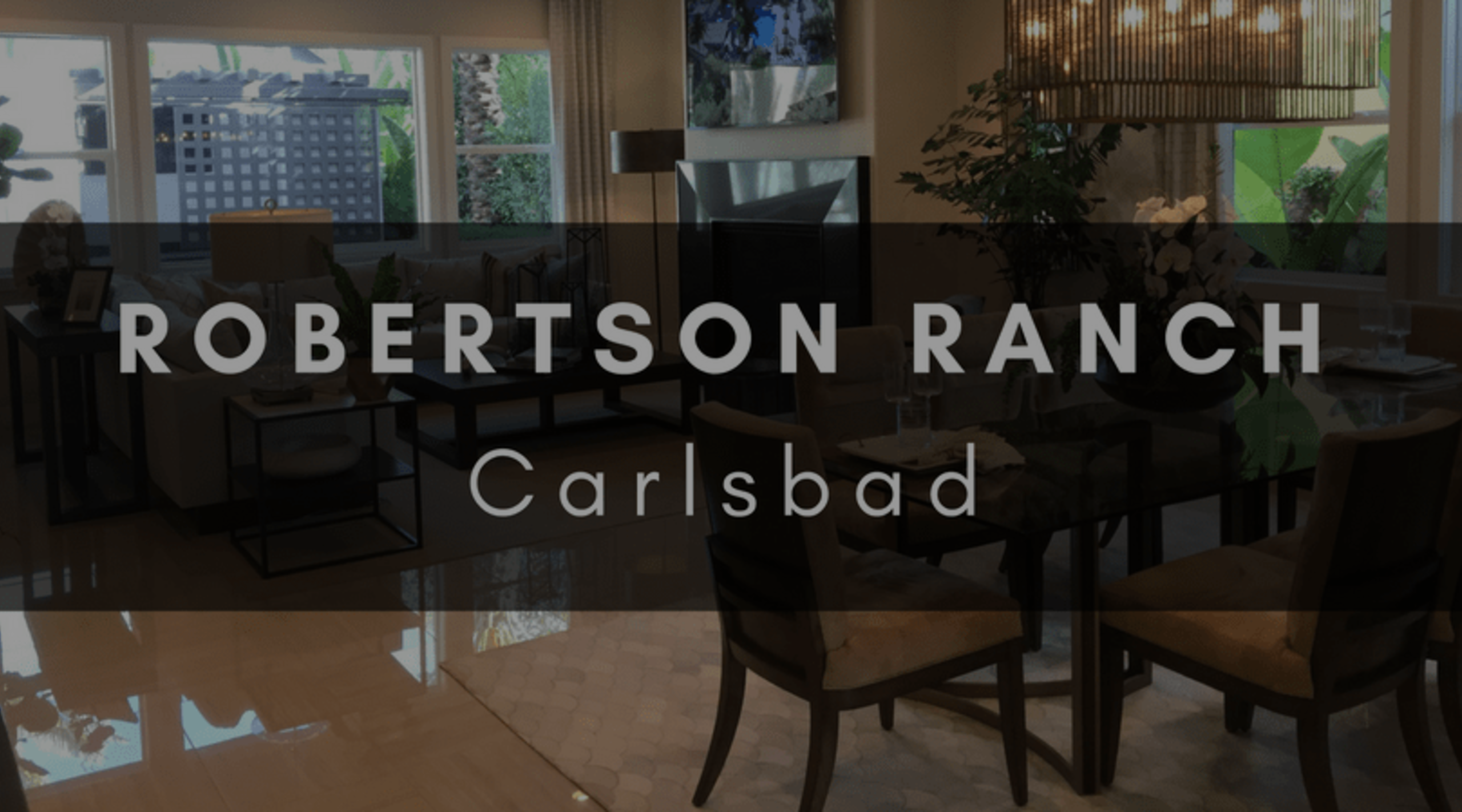 ROBERTSON RANCH | CARLSBAD NEW CONSTRUCTION