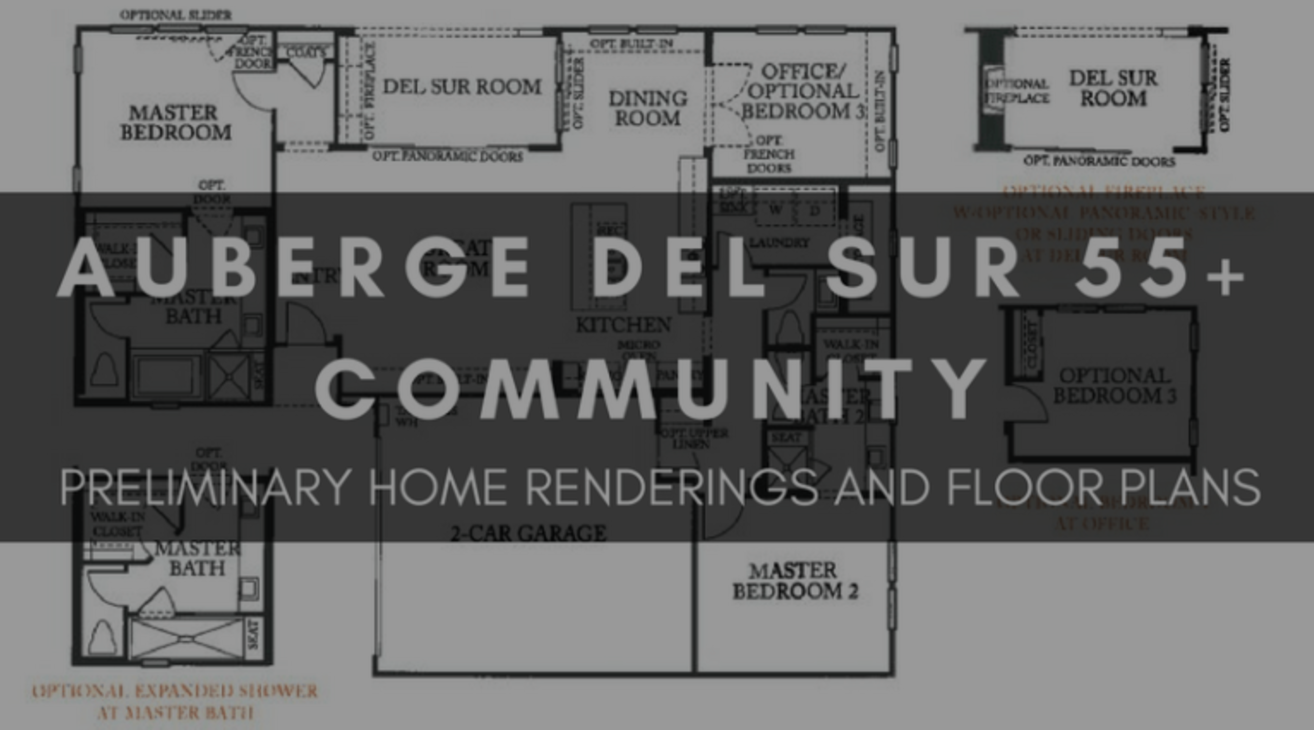 AUBERGE DEL SUR 55+ COMMUNITY | PRELIMINARY HOME RENDERINGS AND FLOOR PLANS