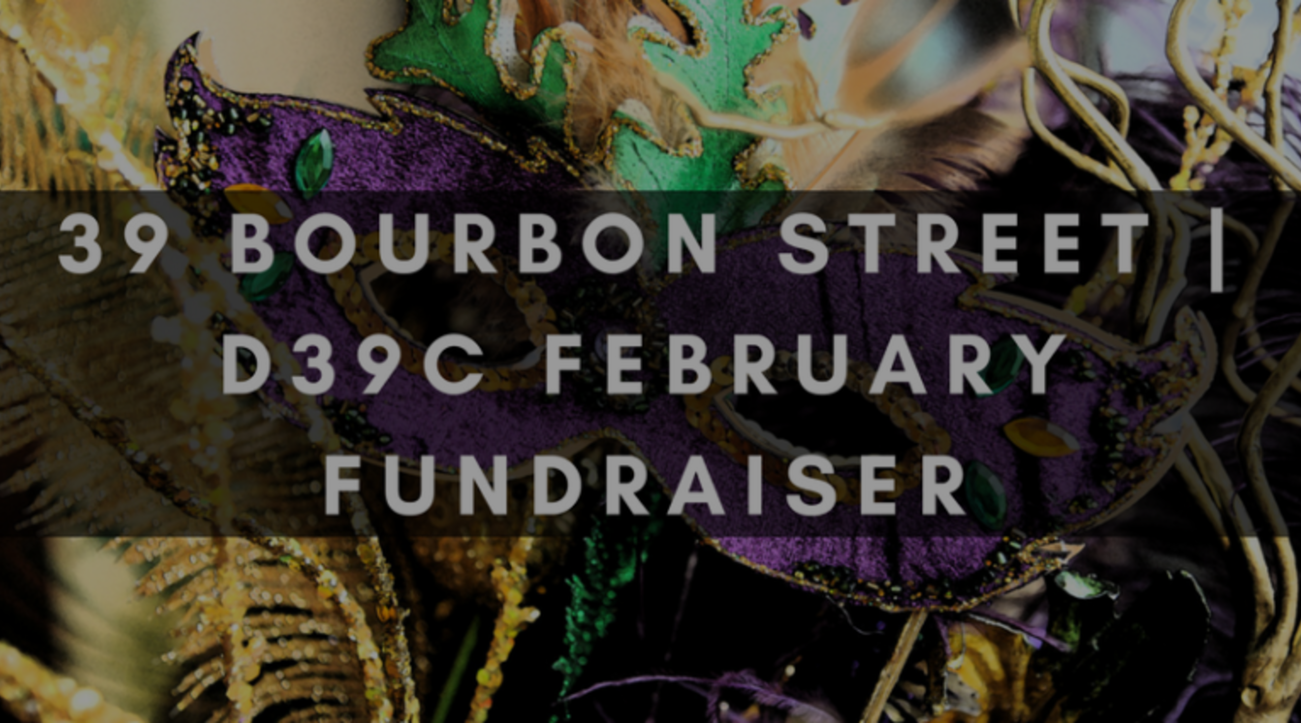 39 BOURBON STREET | D39C FEBRUARY FUNDRAISER