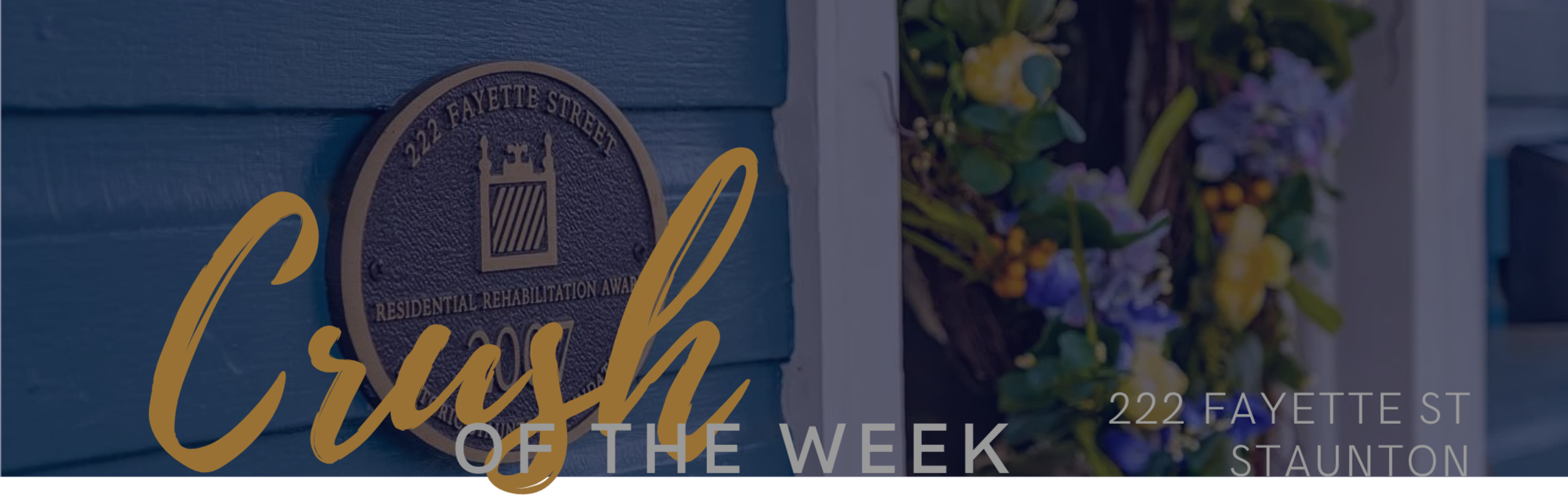 Crush of the Week – 222 Fayette St