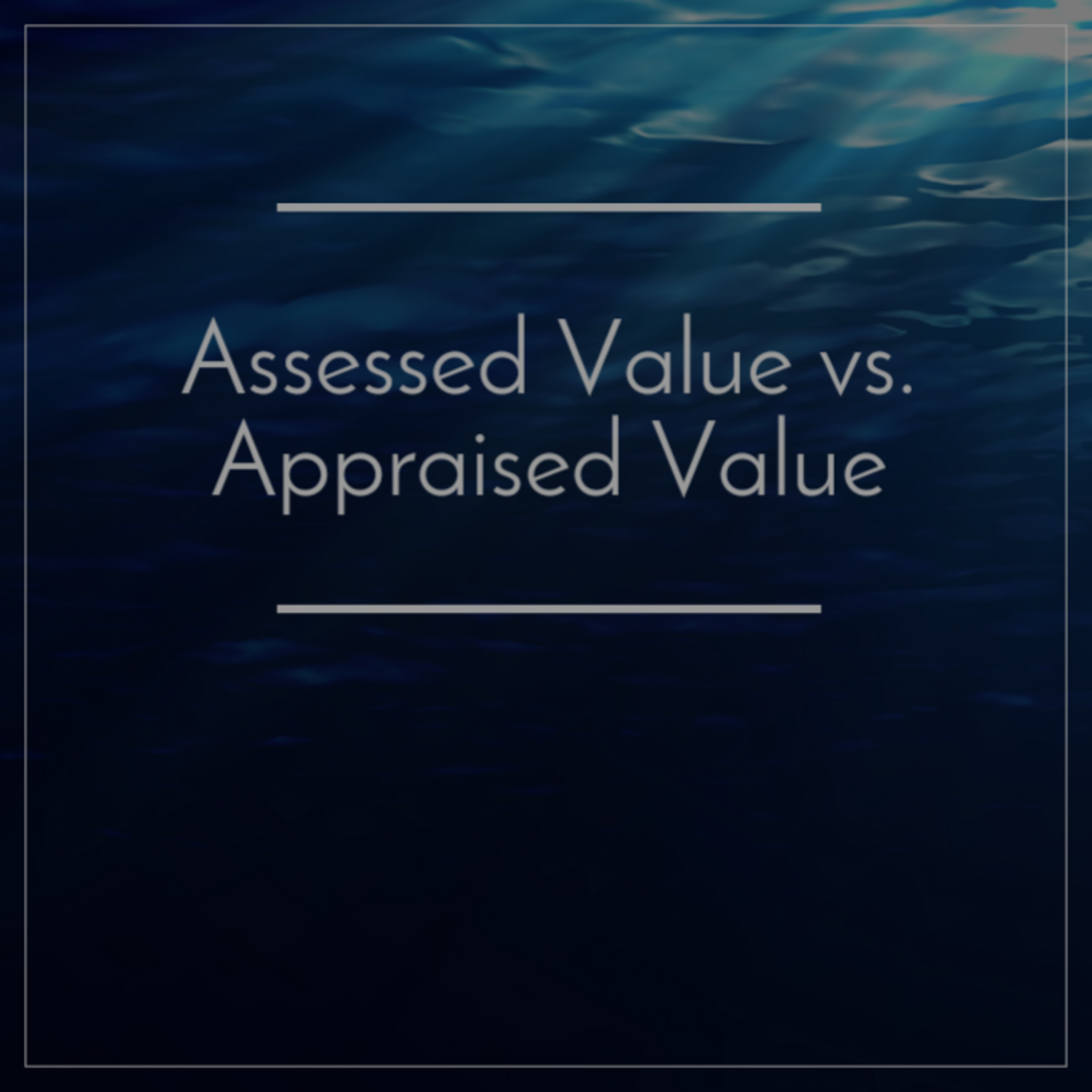 Episode 6: Appraised Value vs. Assessed Value