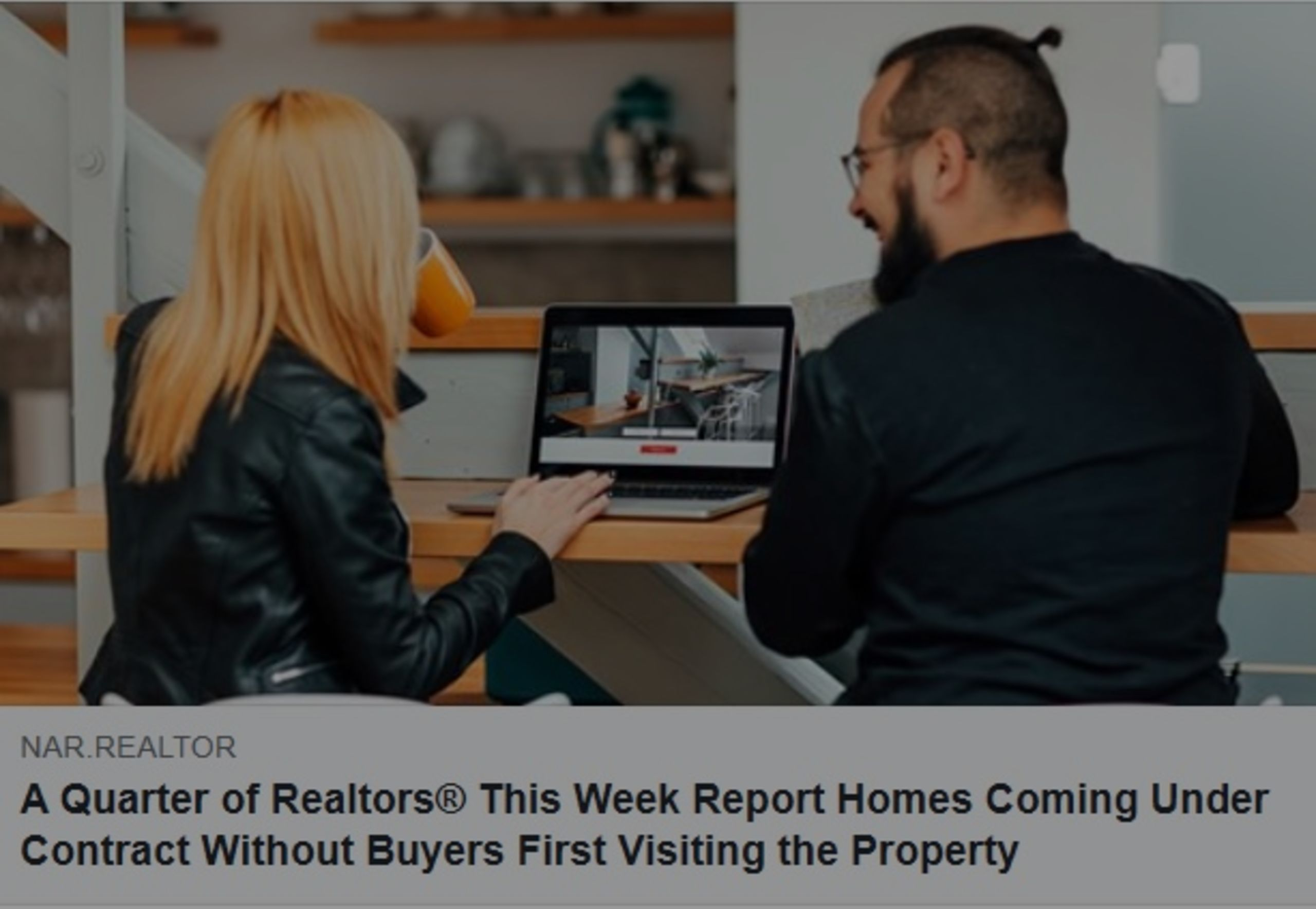 A Quarter of Realtors® This Week Report Homes Coming Under Contract Without Buyers First Visiting the Property