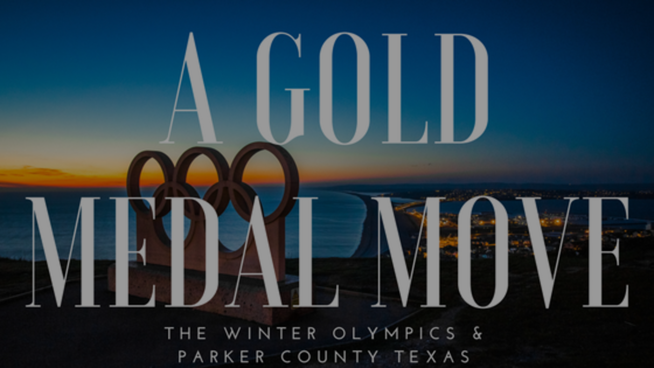 A Gold Medal Move – The Winter Olympics & Parker County Texas