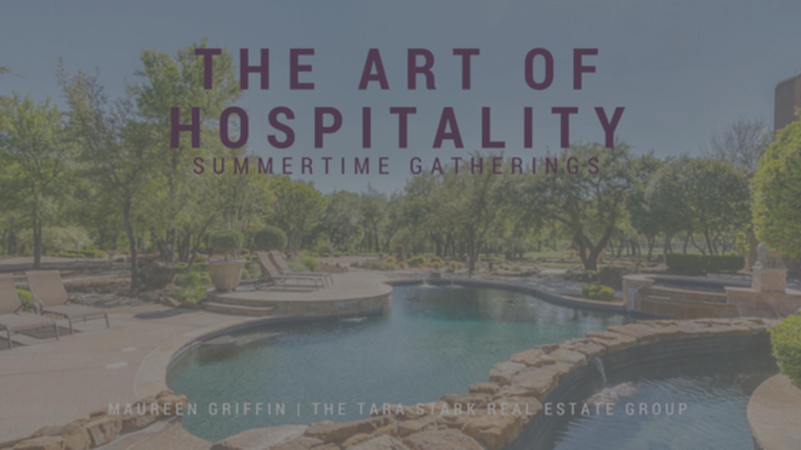 The Art of Hospitality : Summertime Gatherings