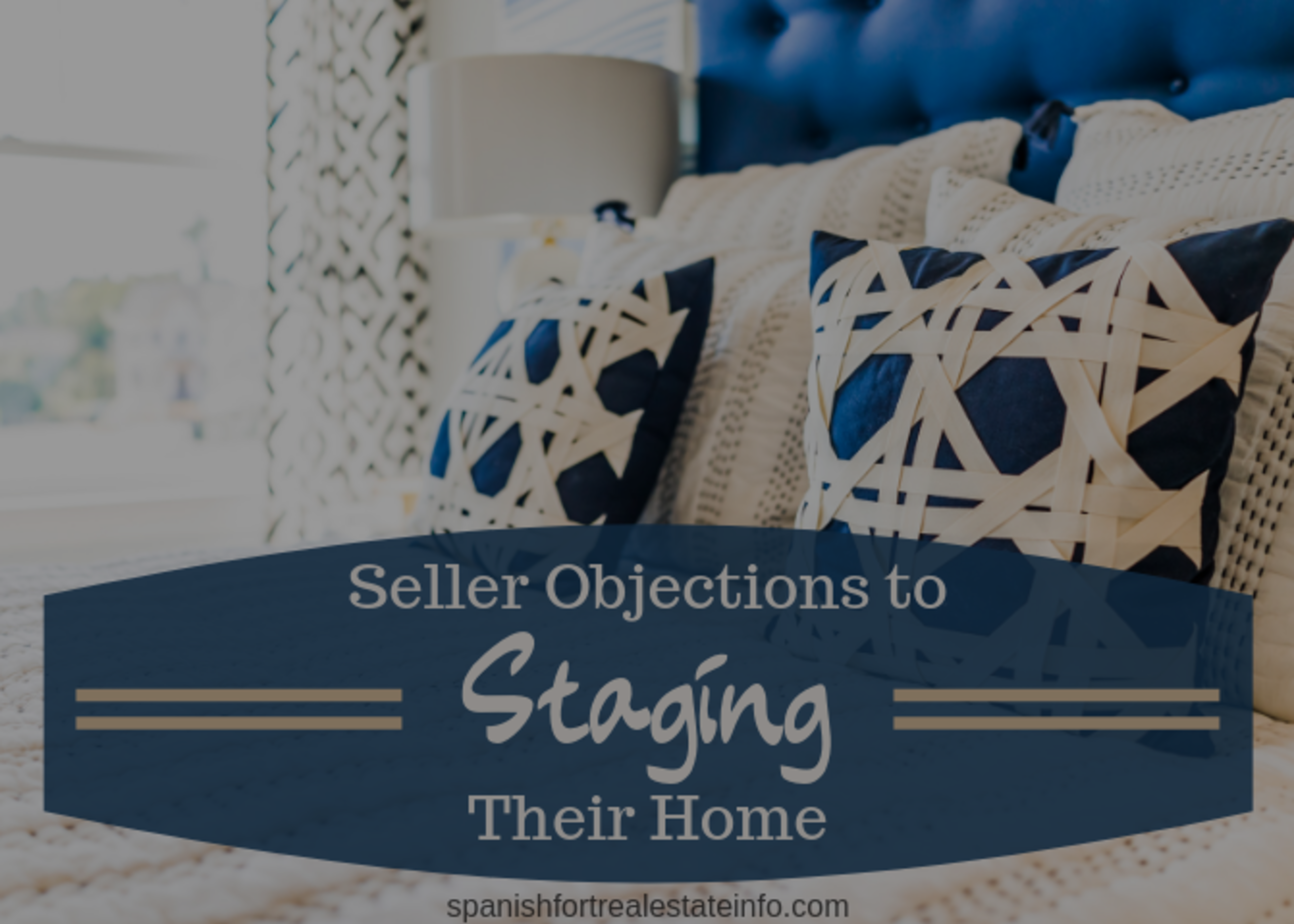 Seller Objections to Staging Their Home