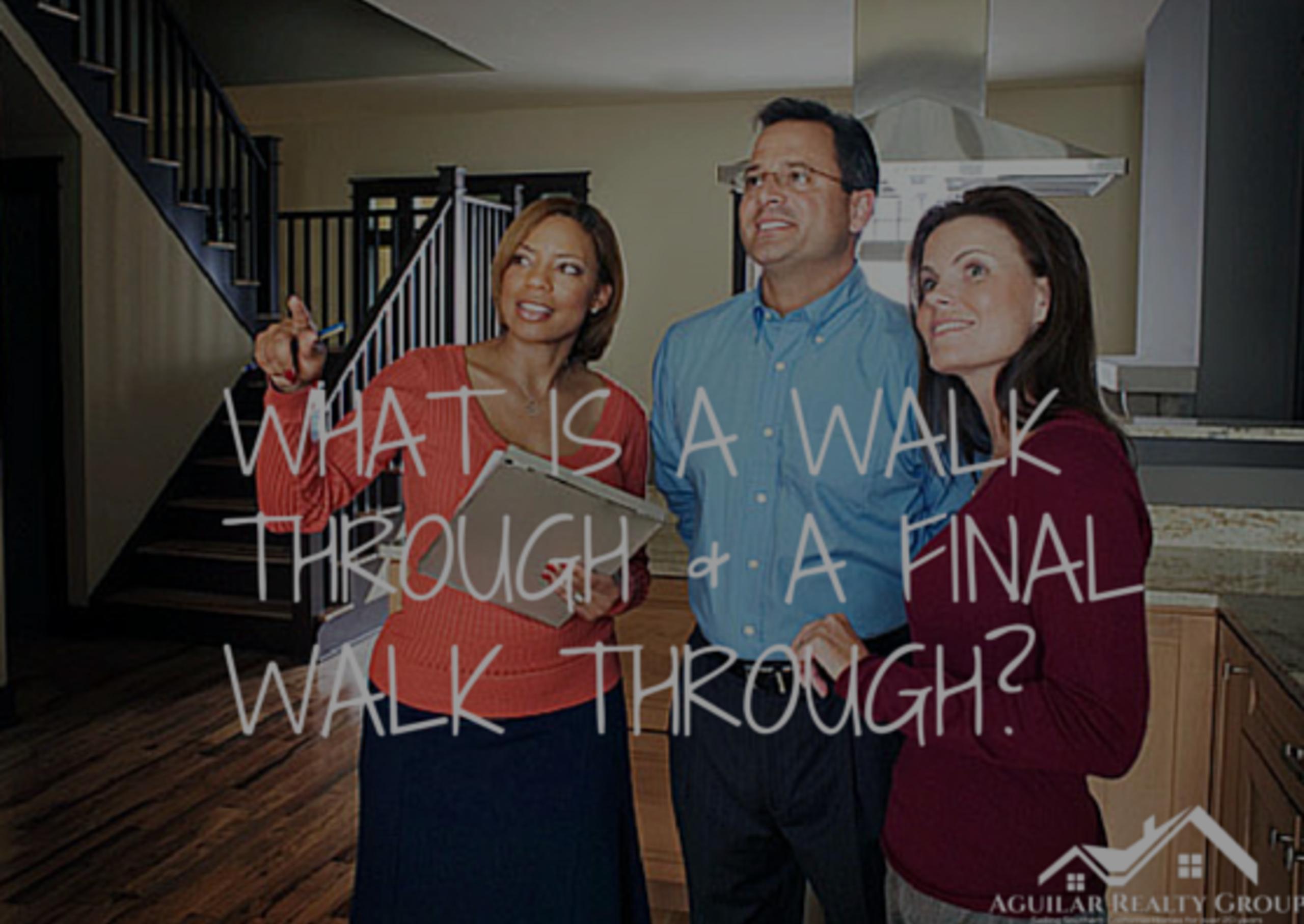 What is a walk through and a final walk through?
