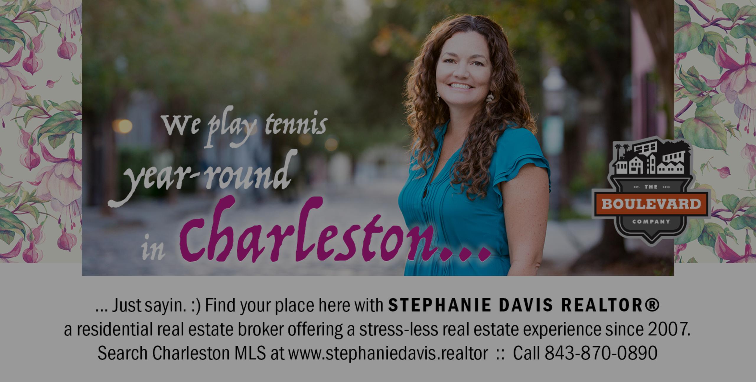 We play tennis year-round in Charleston