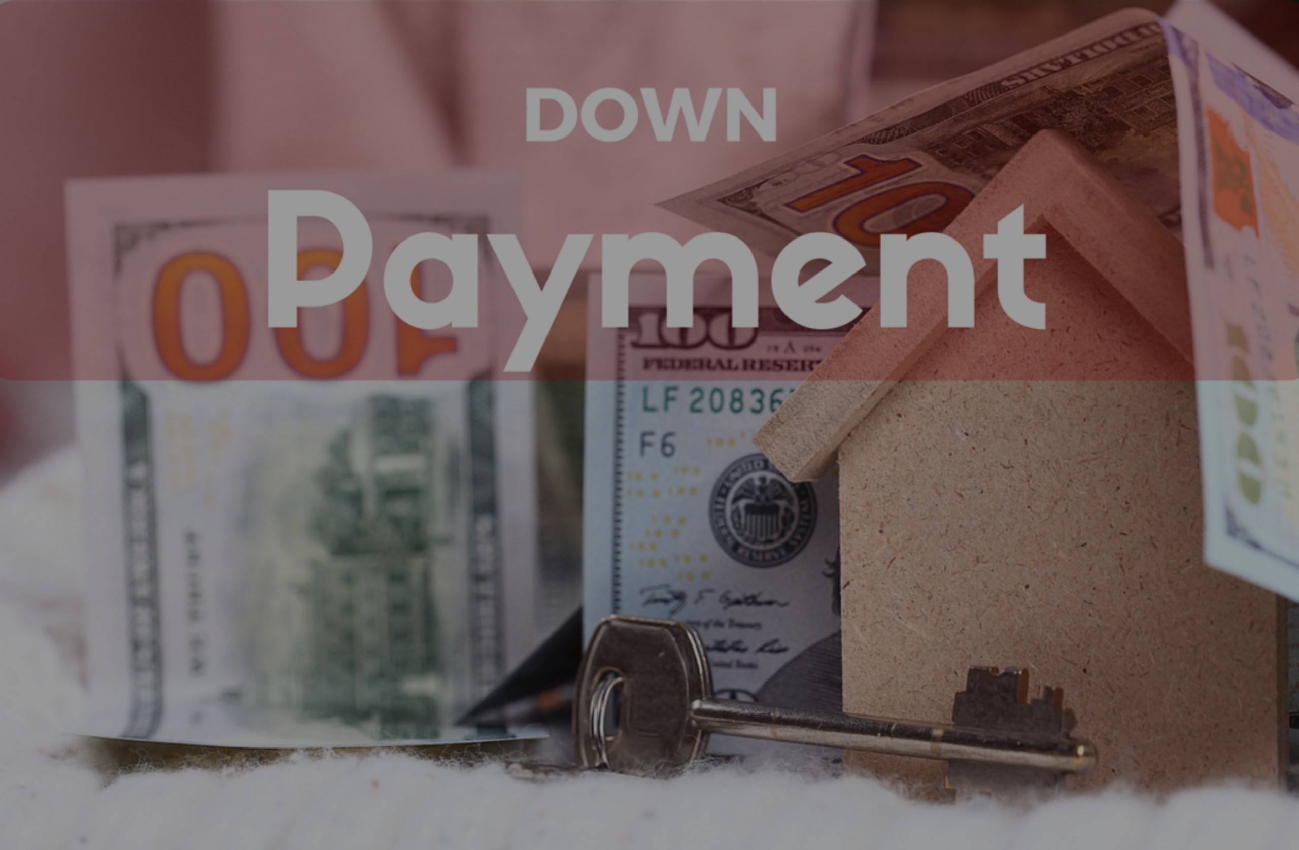 How Much Will My Down Payment Be?