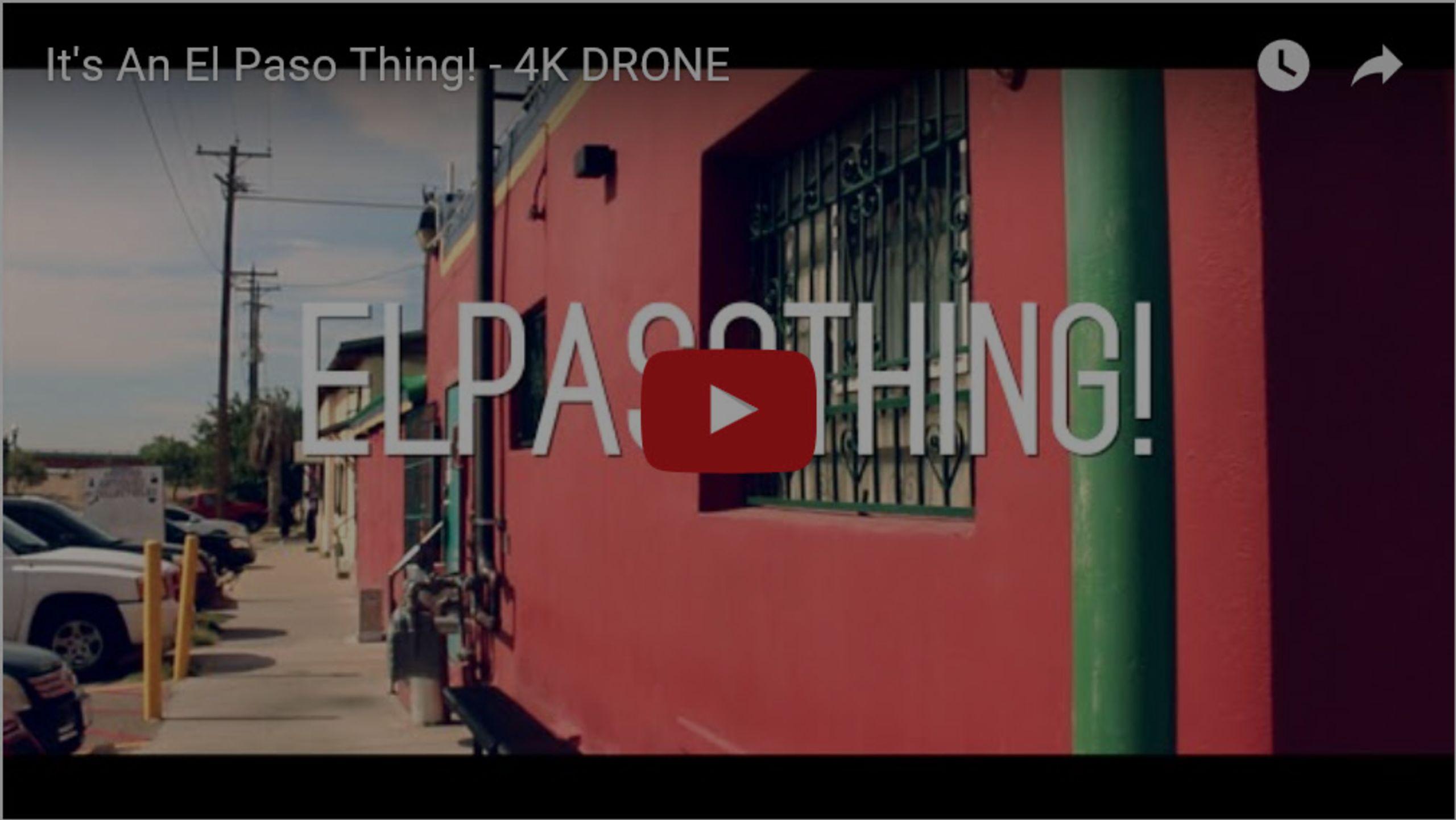 It's An El Paso Thing! – 4K DRONE