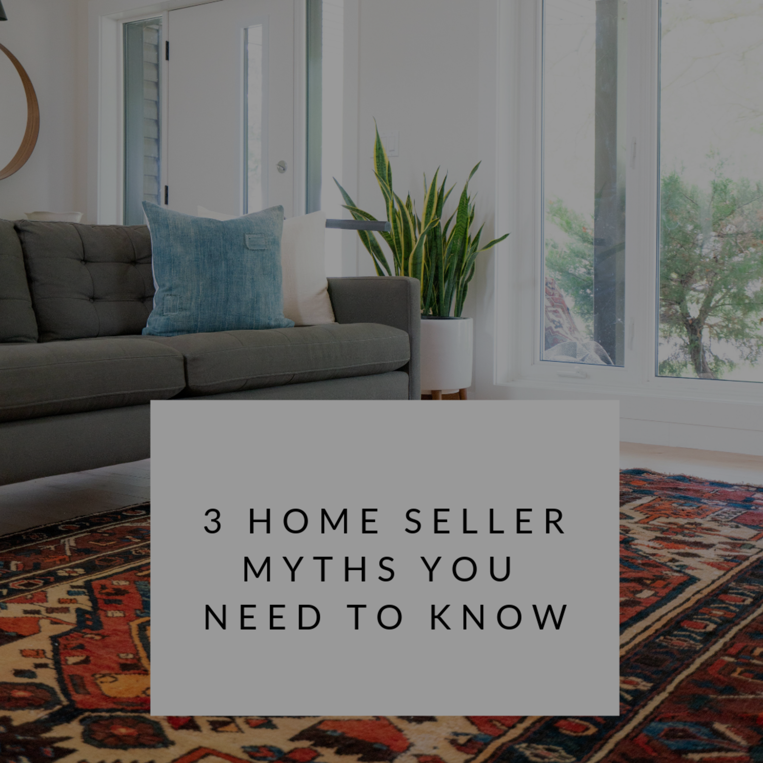 Three Home Seller Myths You Need to Know