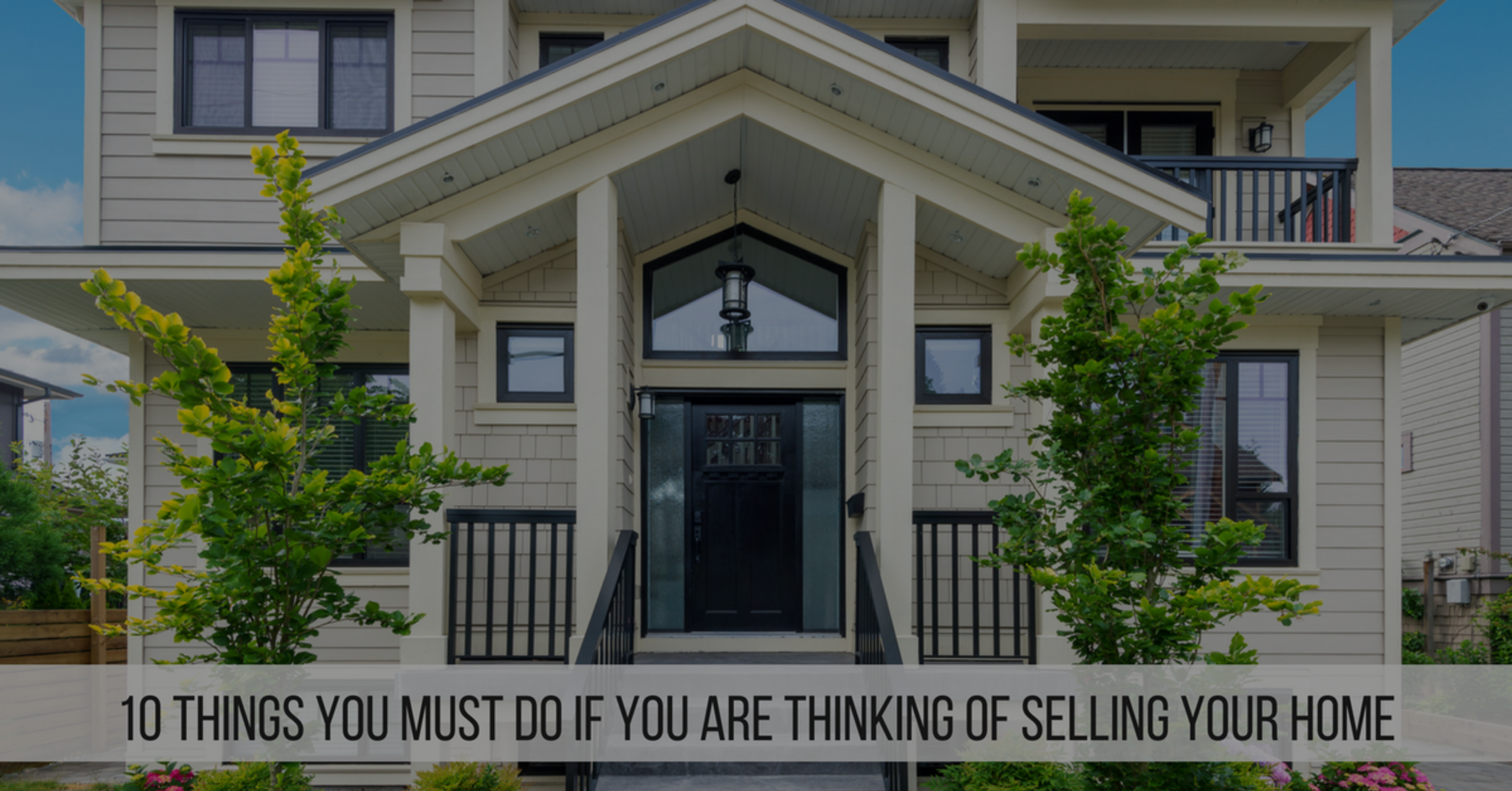 10 THINGS TO DO BEFORE LISTING YOUR HOME!