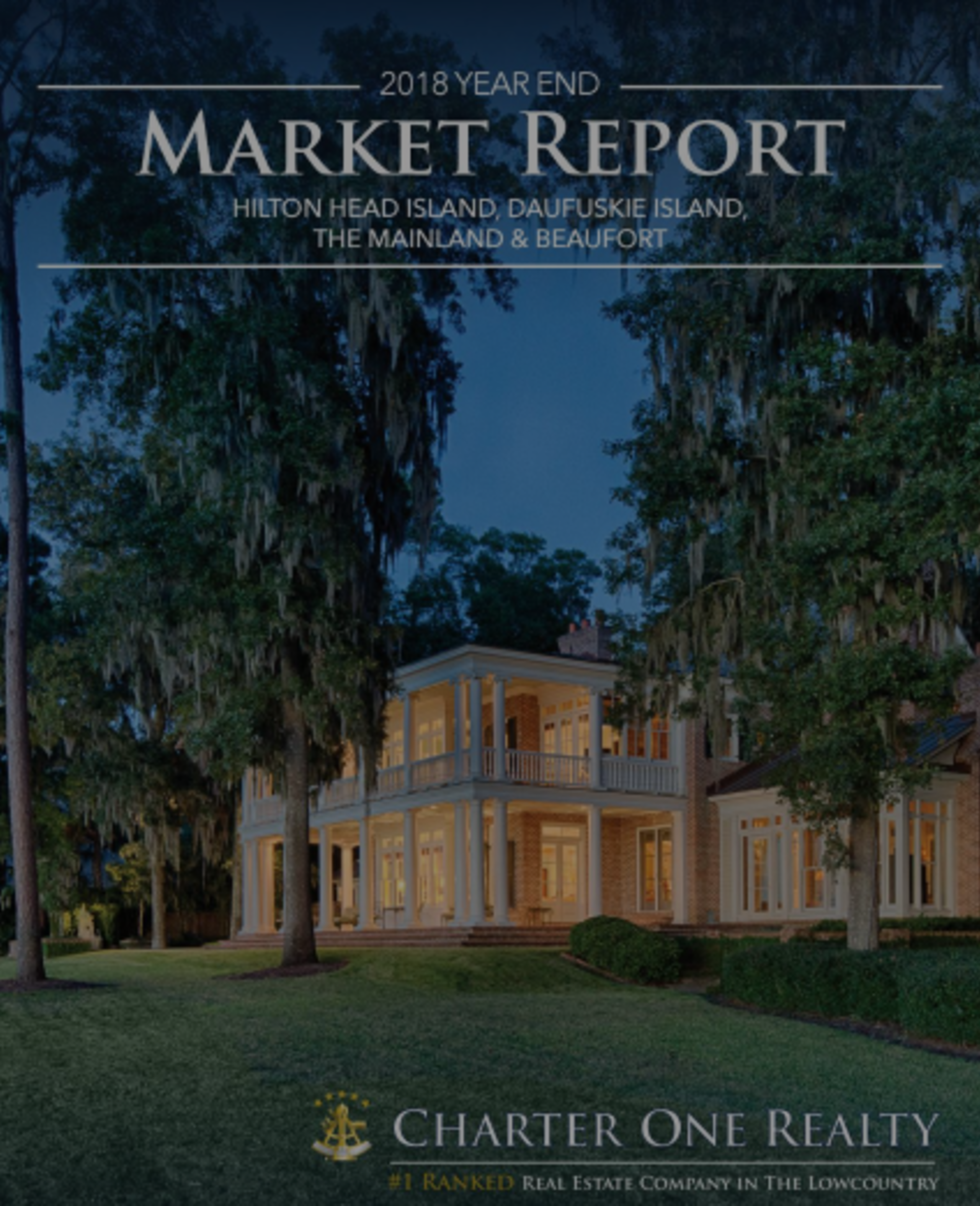 2018 Year End Market Report: Hilton Head Island, Daufuskie Island, The Mainland, & Beaufort