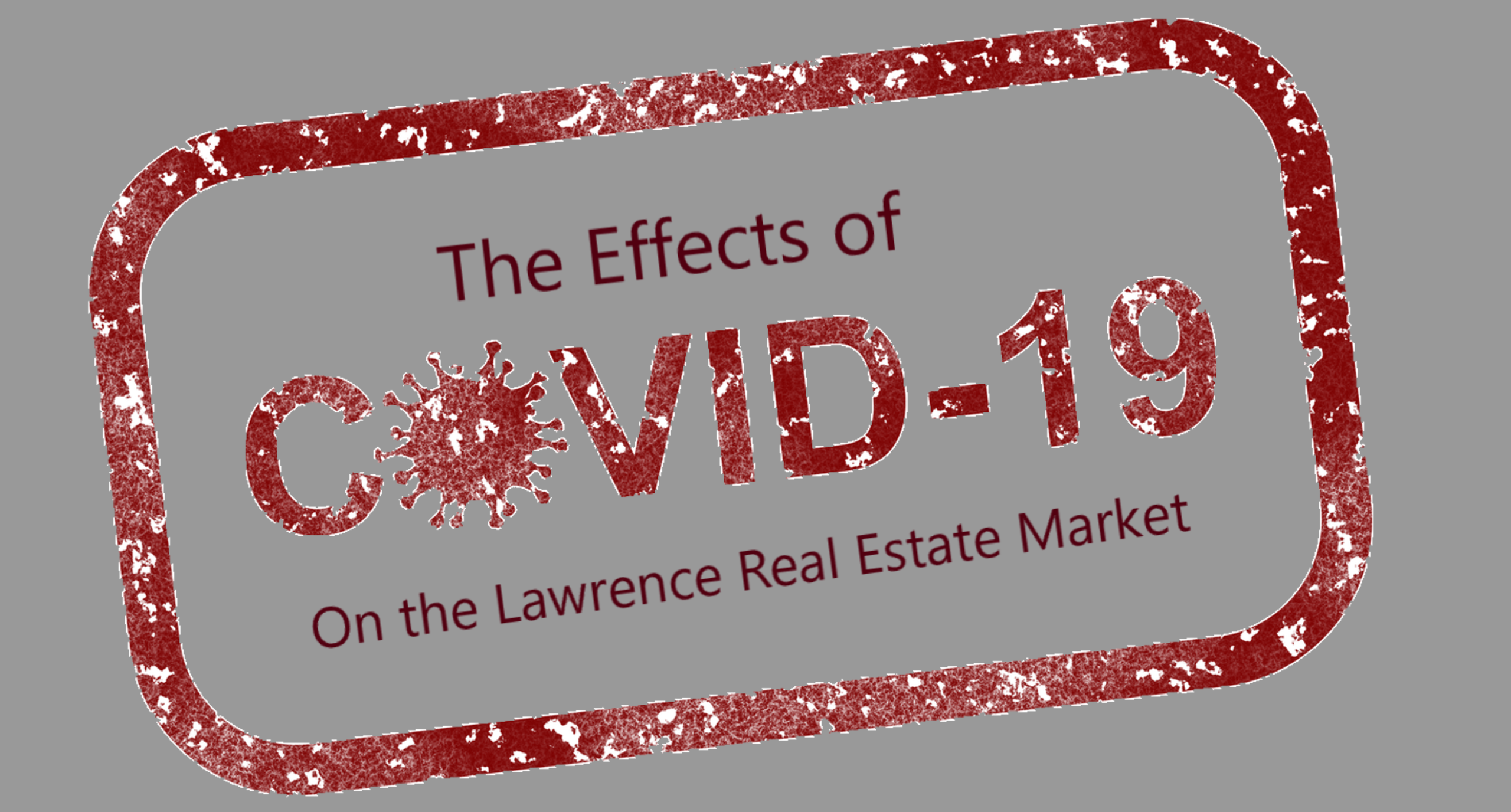 Effects of the COVID-19 Pandemic on Real Estate in Lawrence, KS
